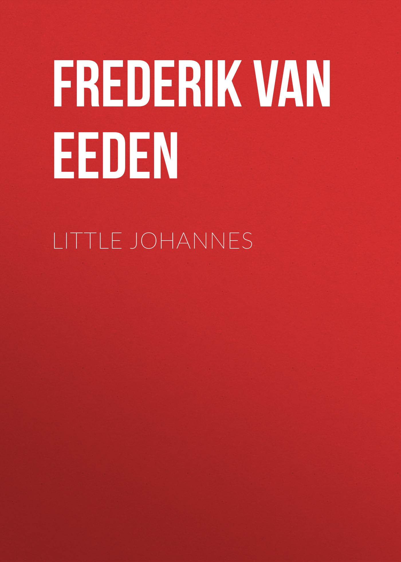 цена Frederik van Eeden Little Johannes онлайн в 2017 году