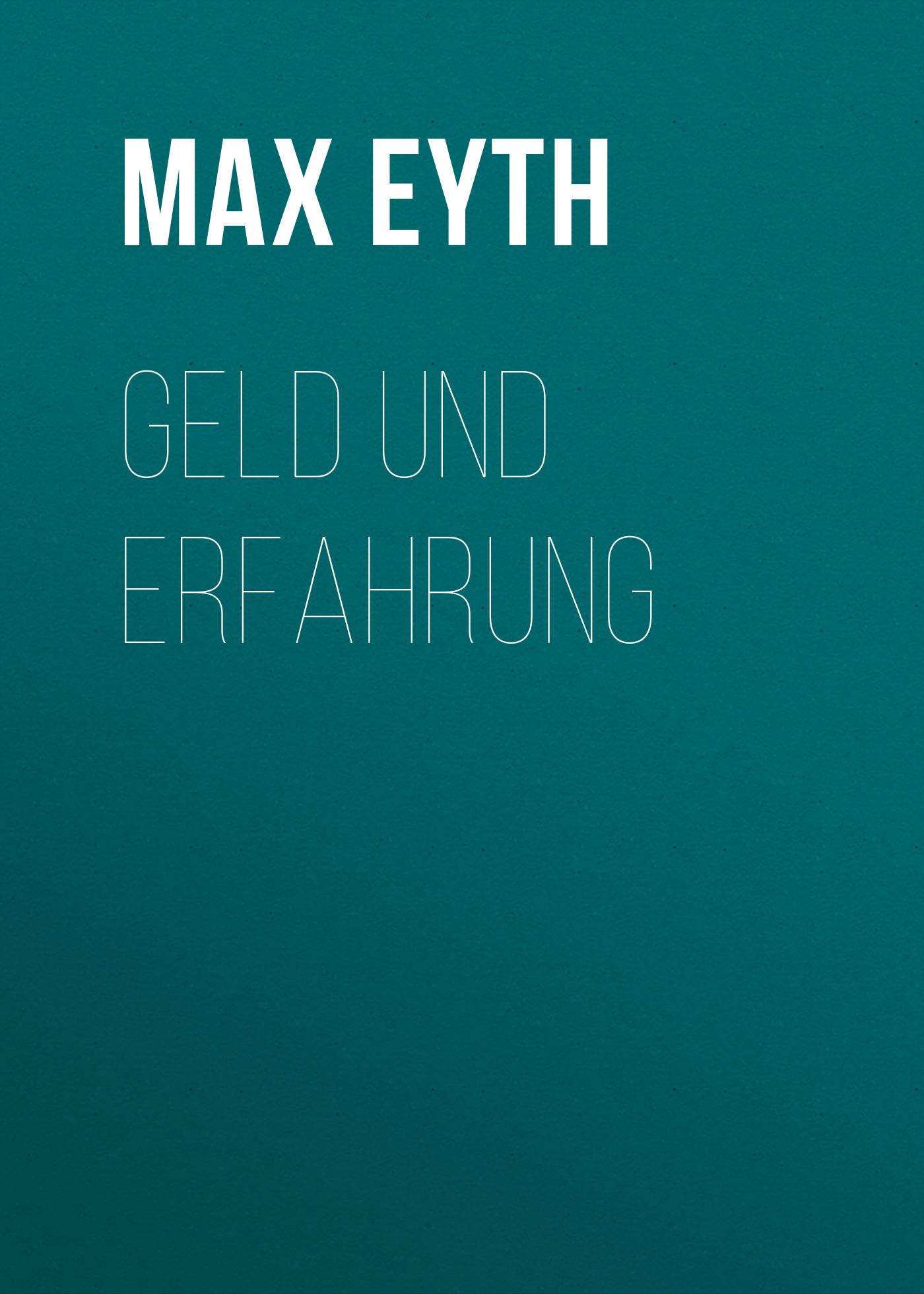 Max Eyth Geld und Erfahrung