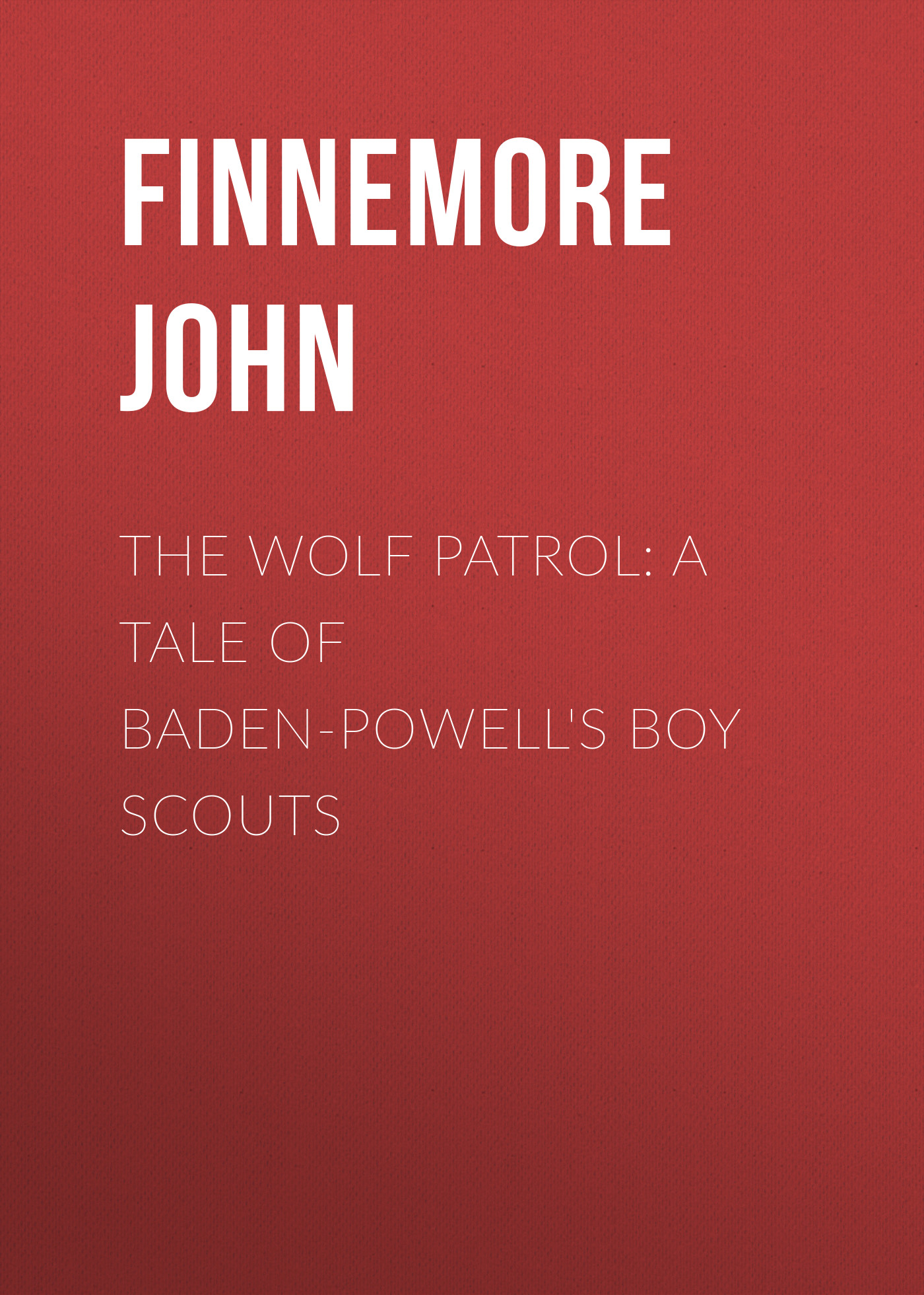 Finnemore John The Wolf Patrol: A Tale of Baden-Powell's Boy Scouts 30cm cute descendants of the sun the same paragraph plush toy secondary group wolf king