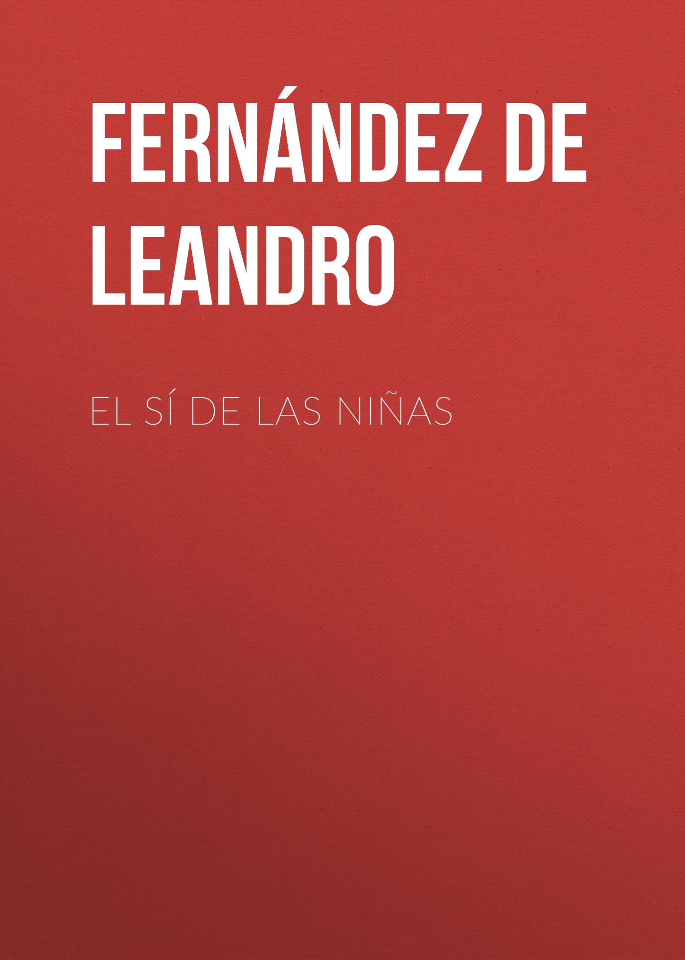 Fernández de Moratín Leandro El sí de las niñas alejandro fernández torrelavega