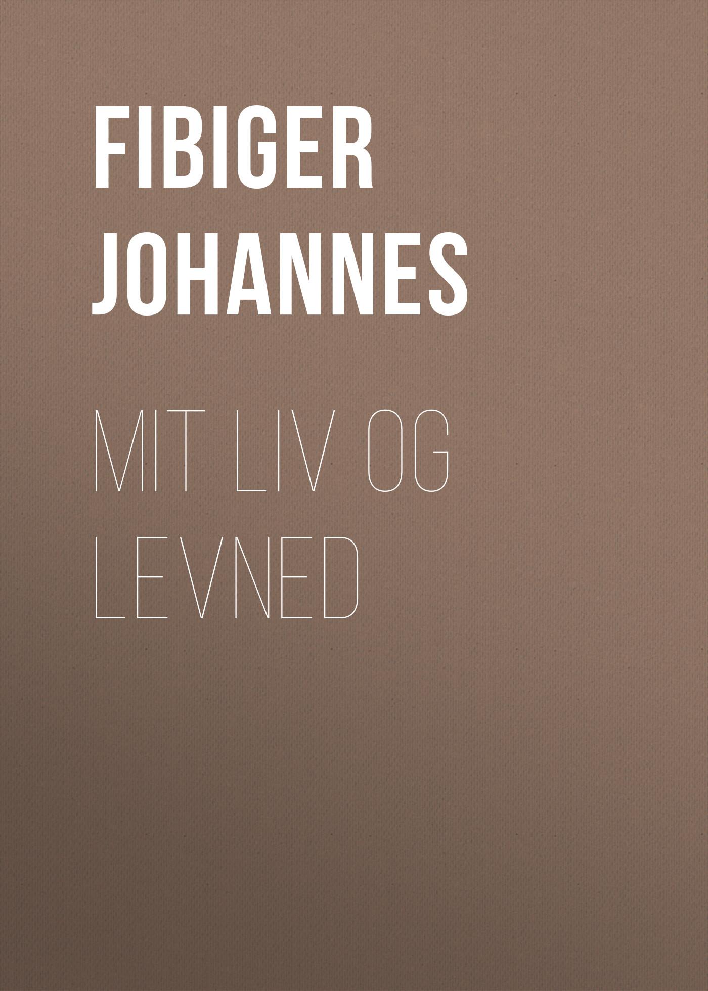 Fibiger Johannes Mit og Levned