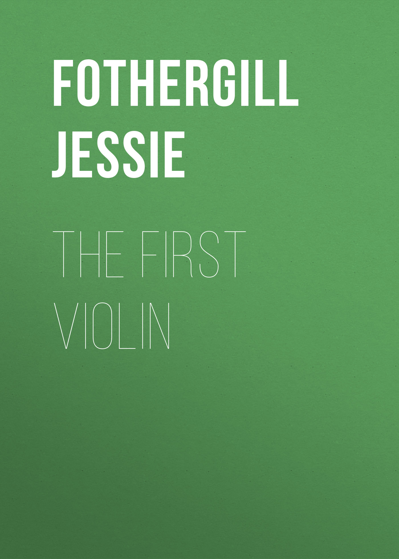 Fothergill Jessie The First Violin the red blazer girls the vanishing violin