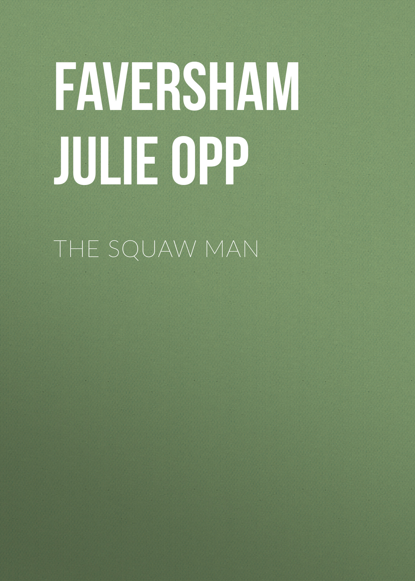 Faversham Julie Opp The Squaw Man julie kagawa geležies princesė