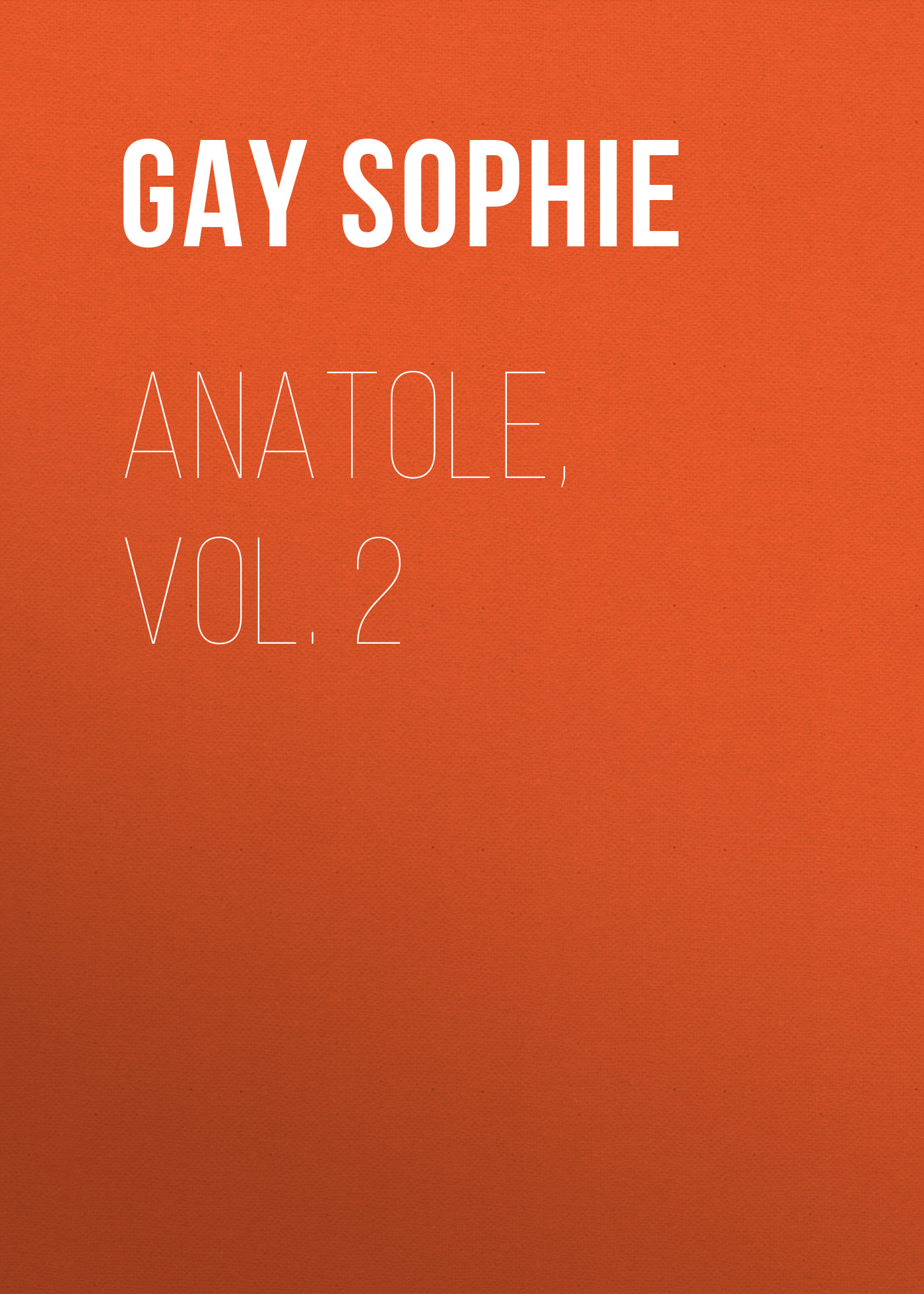 Gay Sophie Anatole, Vol. 2