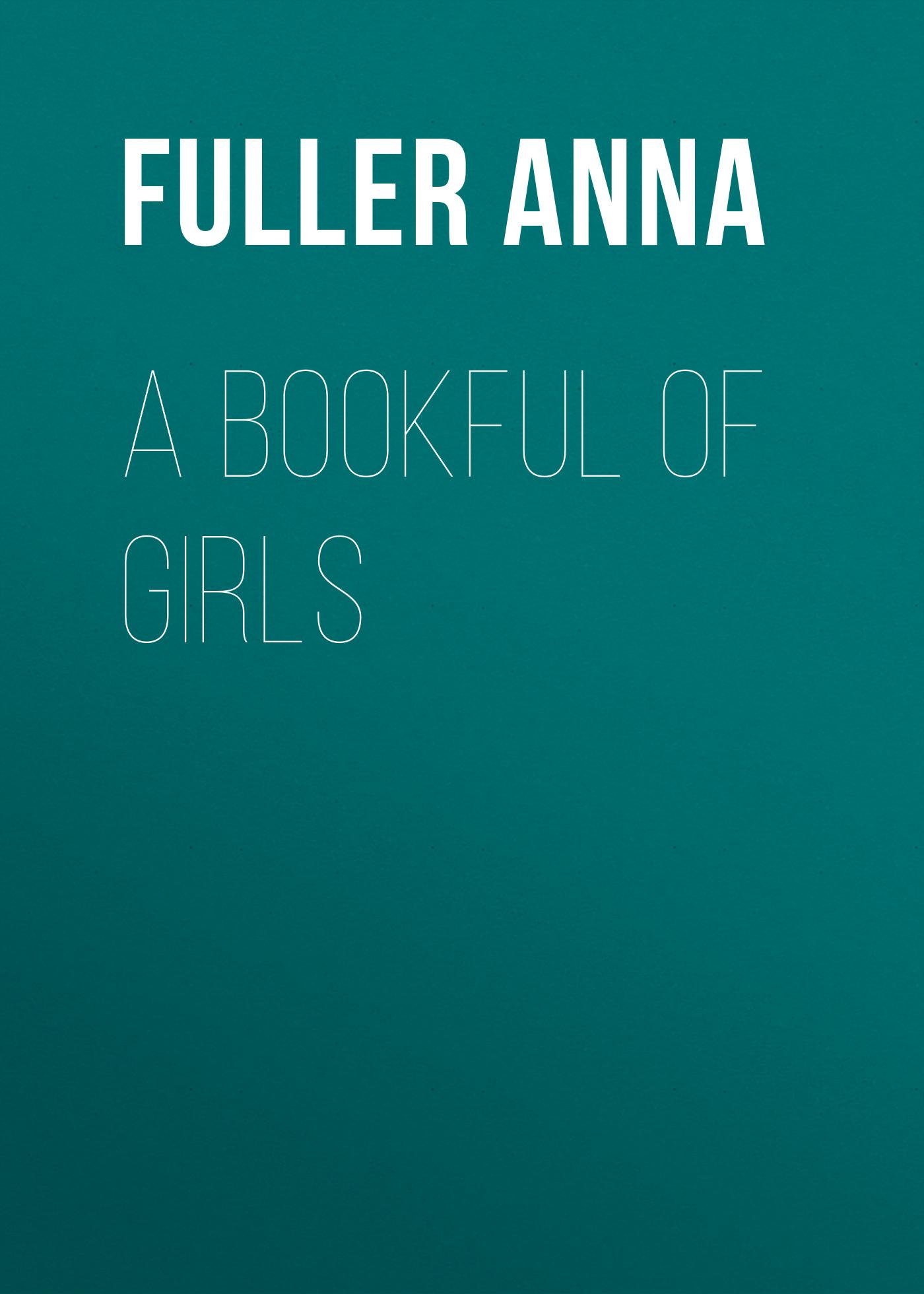 Fuller Anna A Bookful of Girls