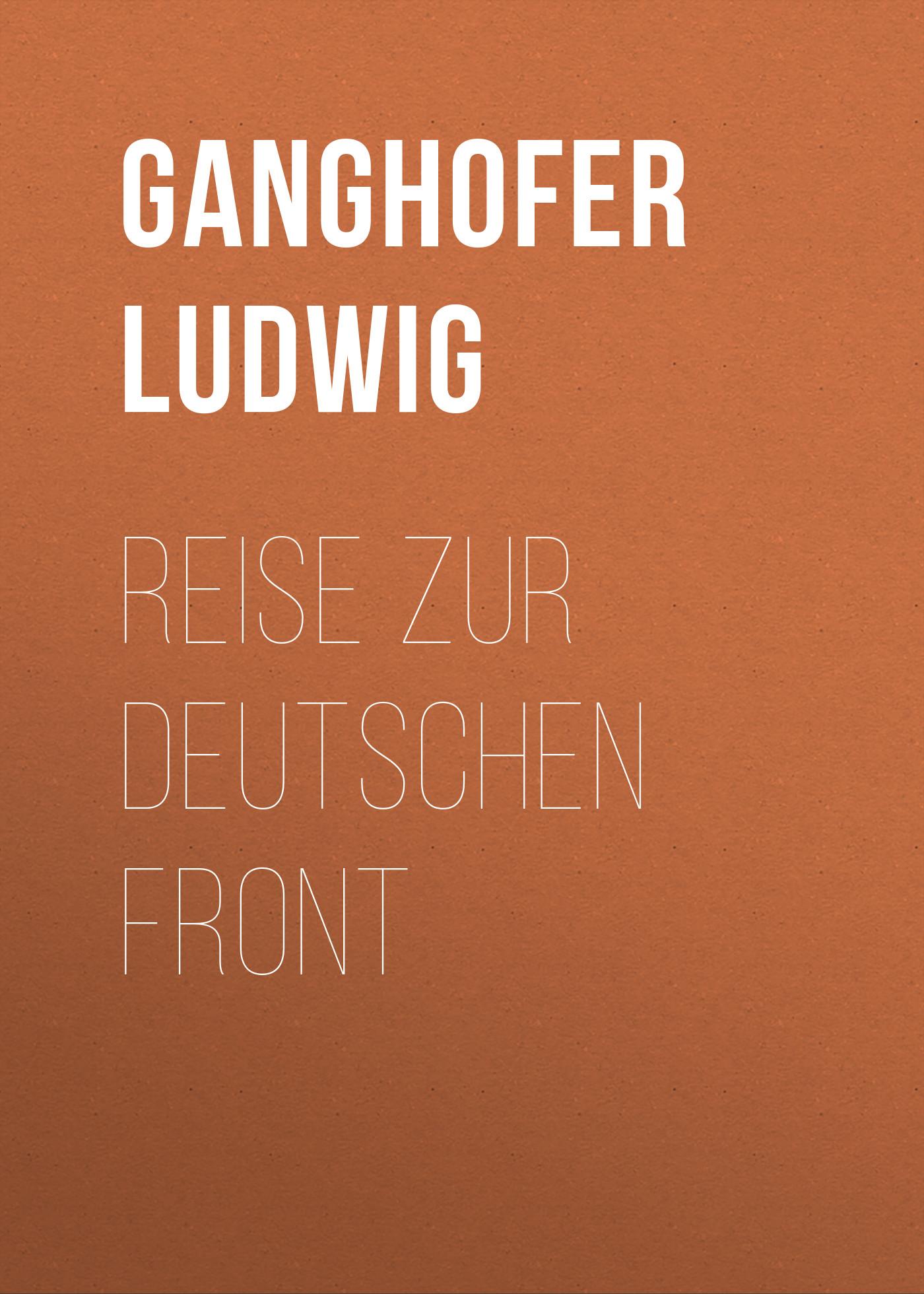 Ganghofer Ludwig Reise zur deutschen Front f x gabelsberger anleitung zur deutschen rede zeichen kunst oder stenographie