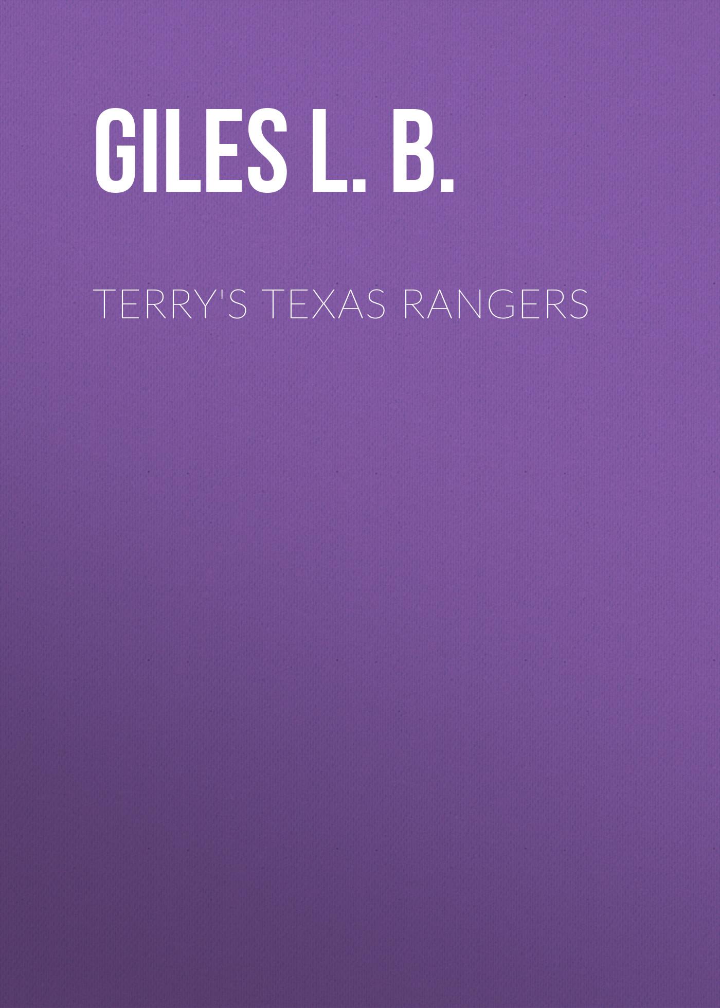 Giles L. B. Terry's Texas Rangers недорого
