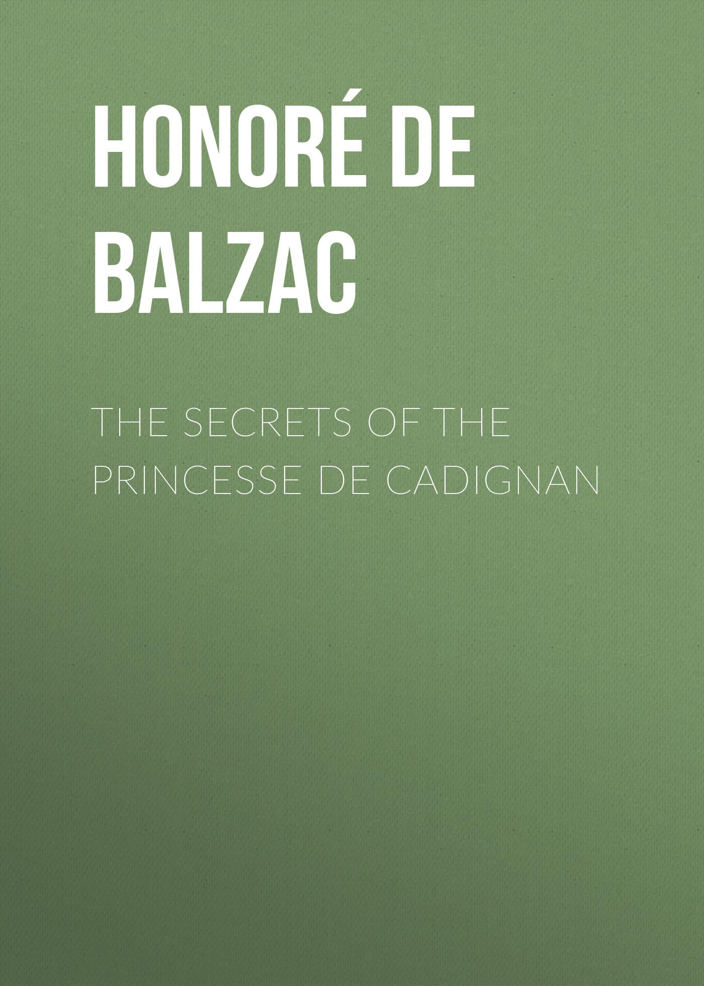 Оноре де Бальзак The Secrets of the Princesse de Cadignan блуза befree befree mp002xw0ygqs