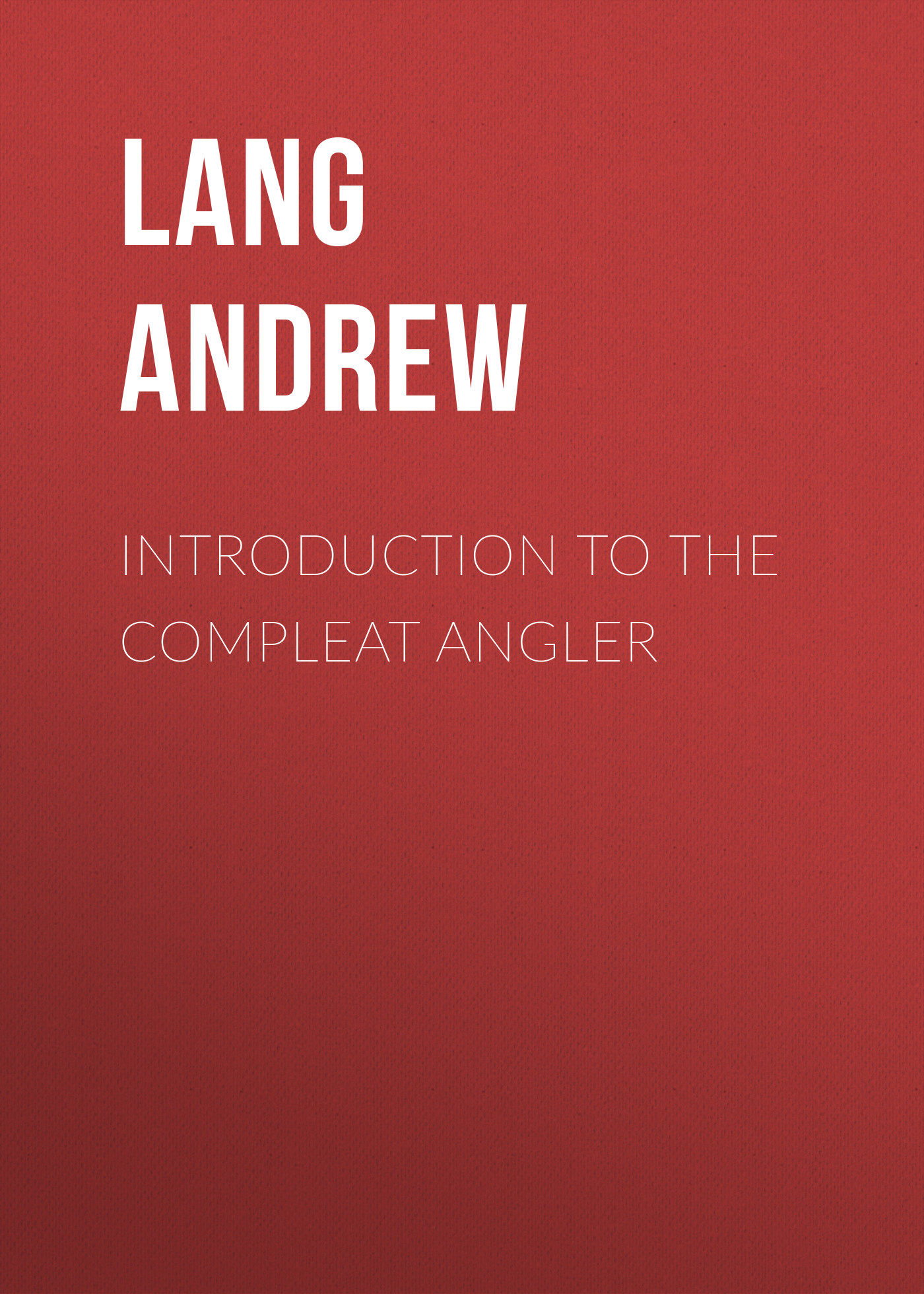 Lang Andrew Introduction to the Compleat Angler
