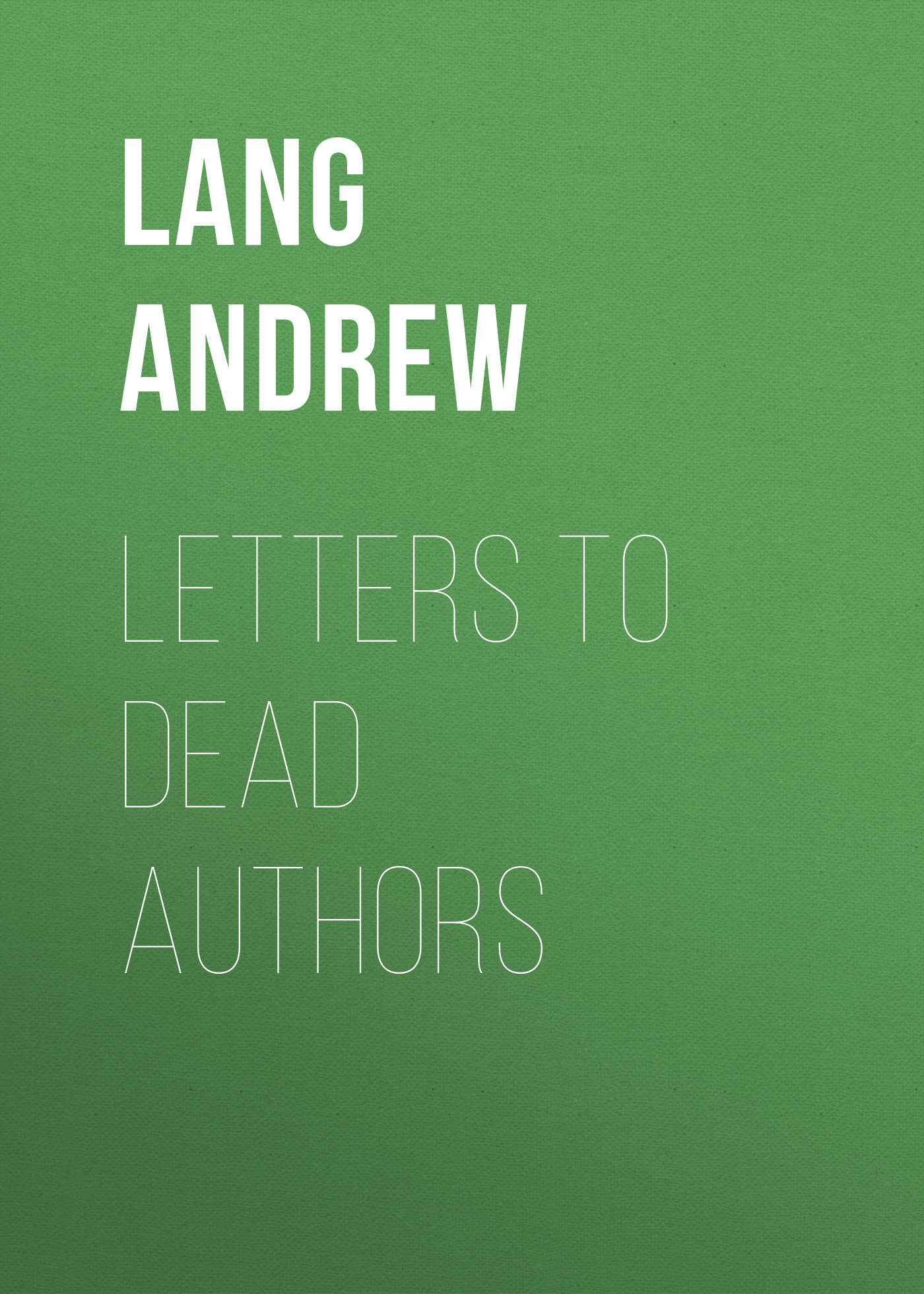 Lang Andrew Letters to Dead Authors lang andrew angling sketches