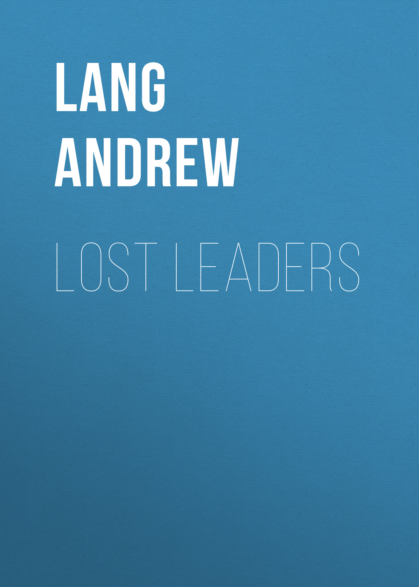 Lang Andrew Lost Leaders lang andrew adventures among books