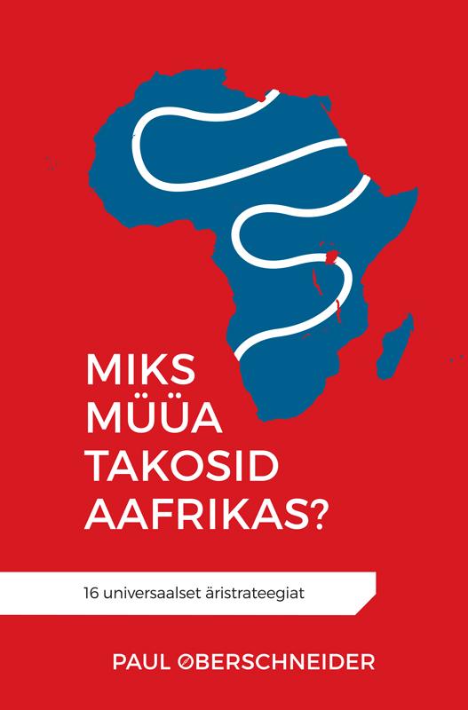 Paul Oberschneider Miks müüa takosid Aafrikas? paul oberschneider miks müüa takosid aafrikas