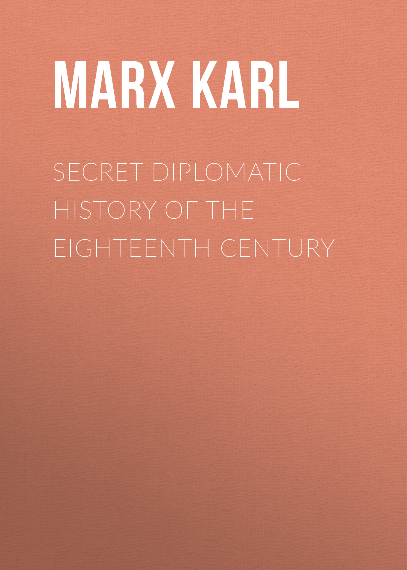 лучшая цена Marx Karl Secret Diplomatic History of The Eighteenth Century