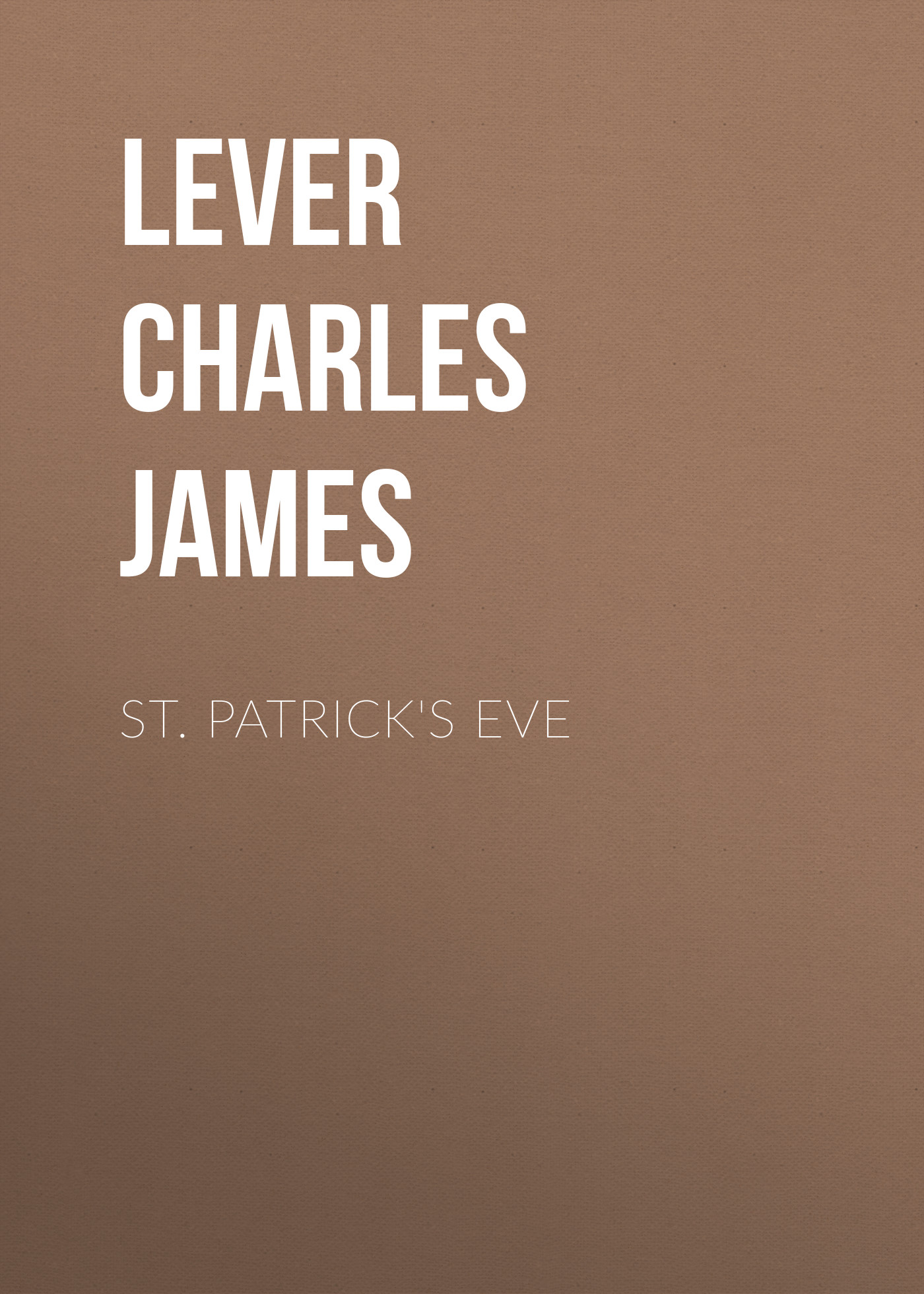 Lever Charles James St. Patrick's Eve