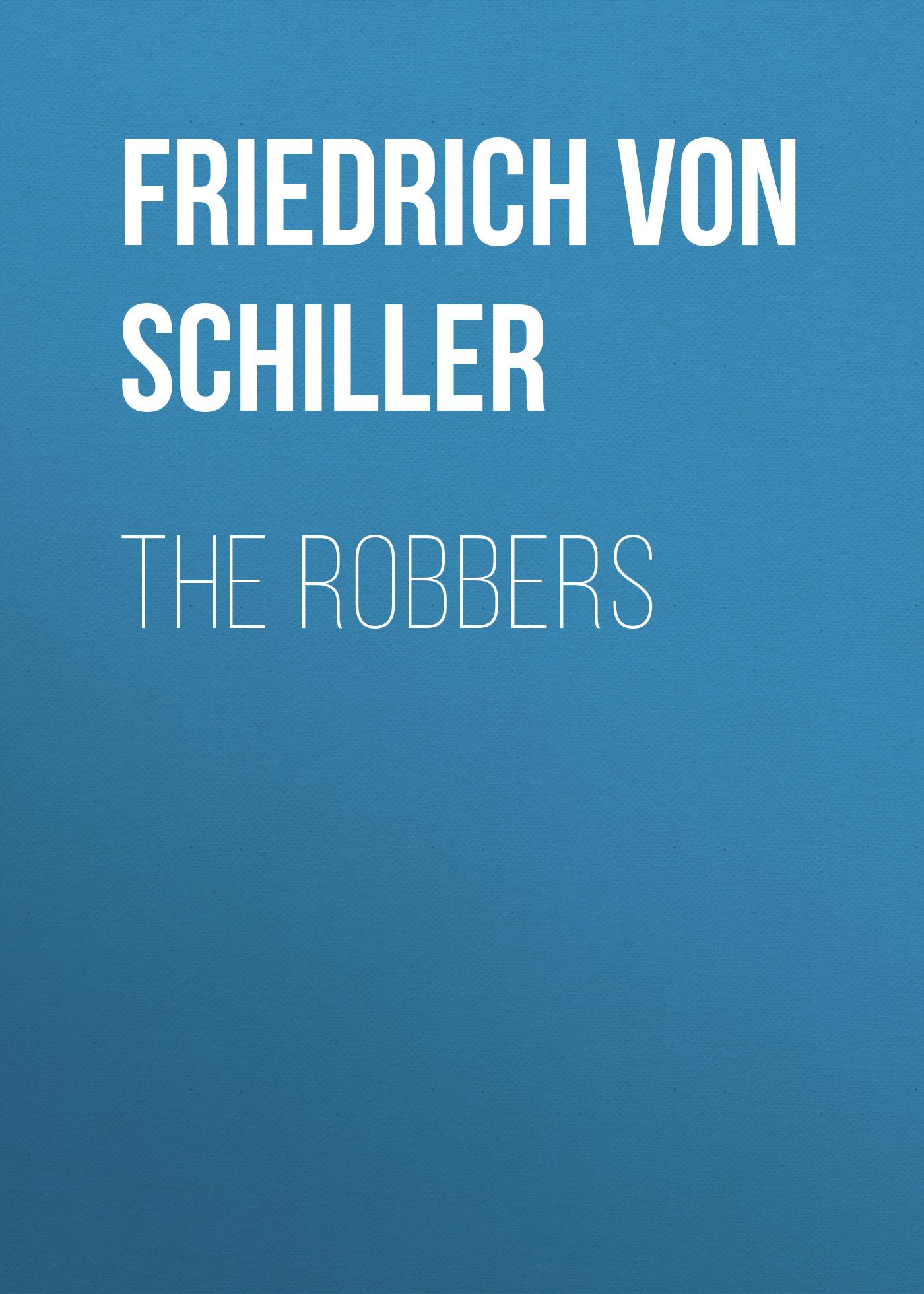 цена Friedrich von Schiller The Robbers онлайн в 2017 году