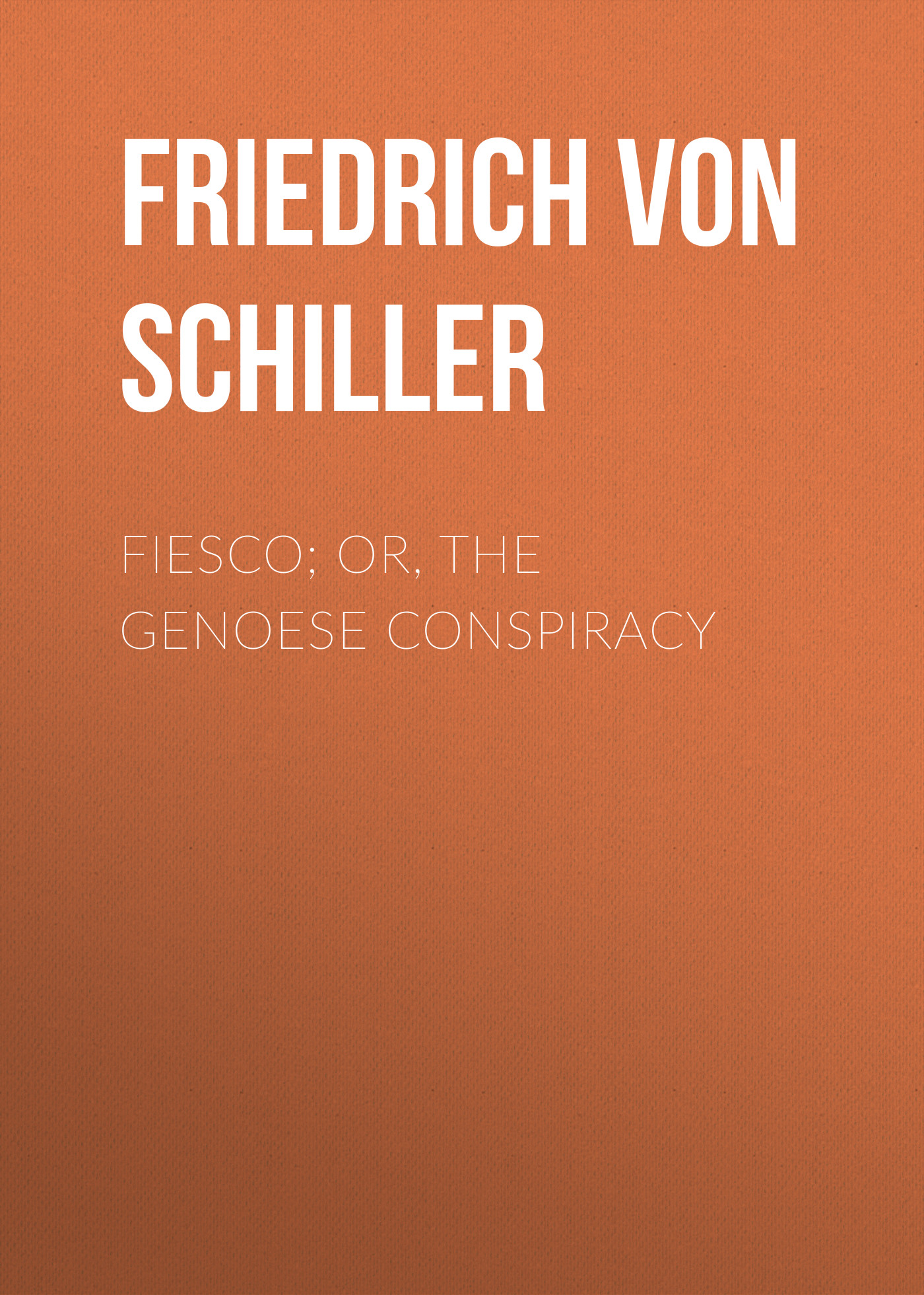 Friedrich von Schiller Fiesco; or, the Genoese Conspiracy телефон apple iphone 7 128gb a1778 черный матовый ru a