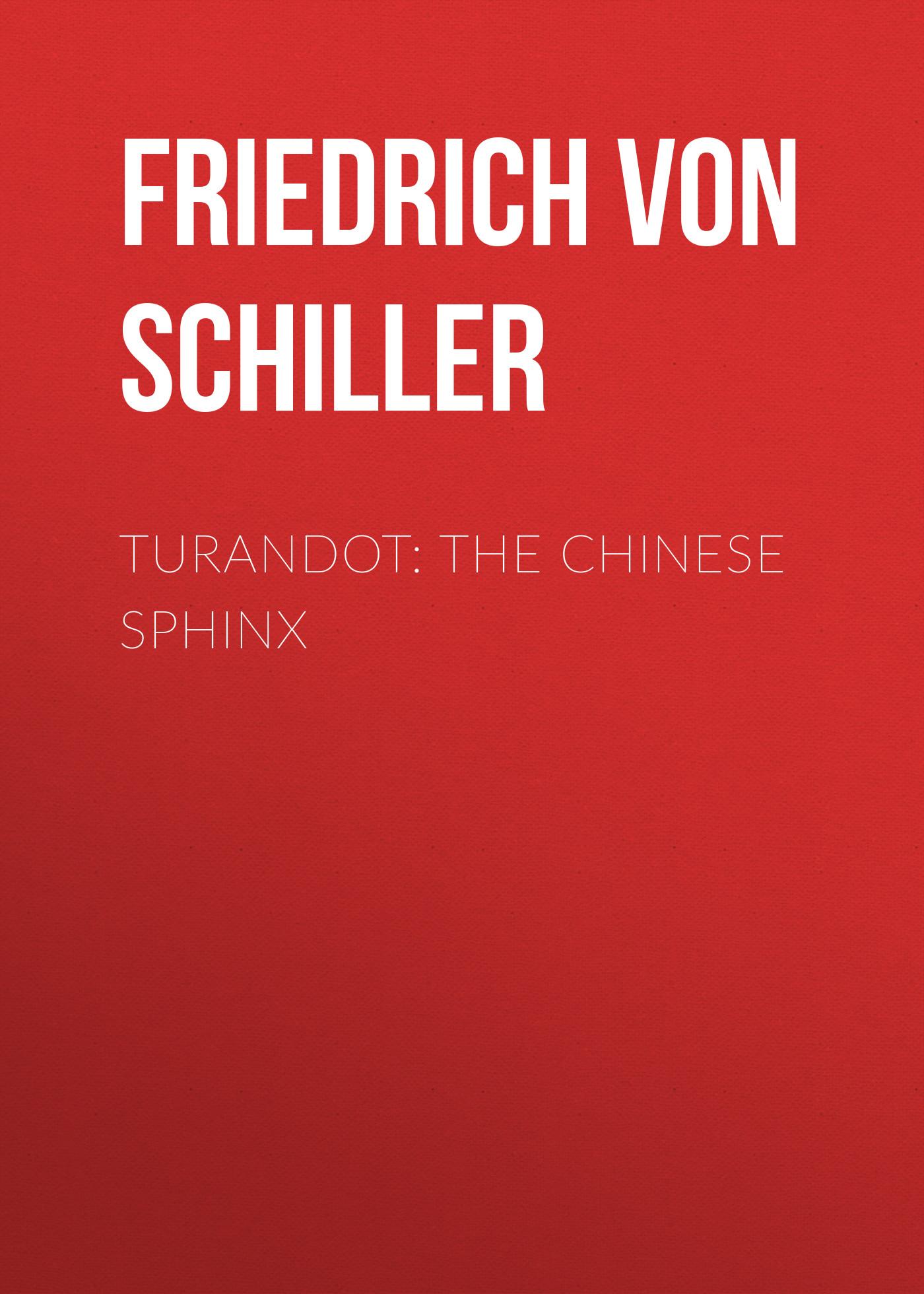 Friedrich von Schiller Turandot: The Chinese Sphinx скальп петуха veniard chinese cock cape