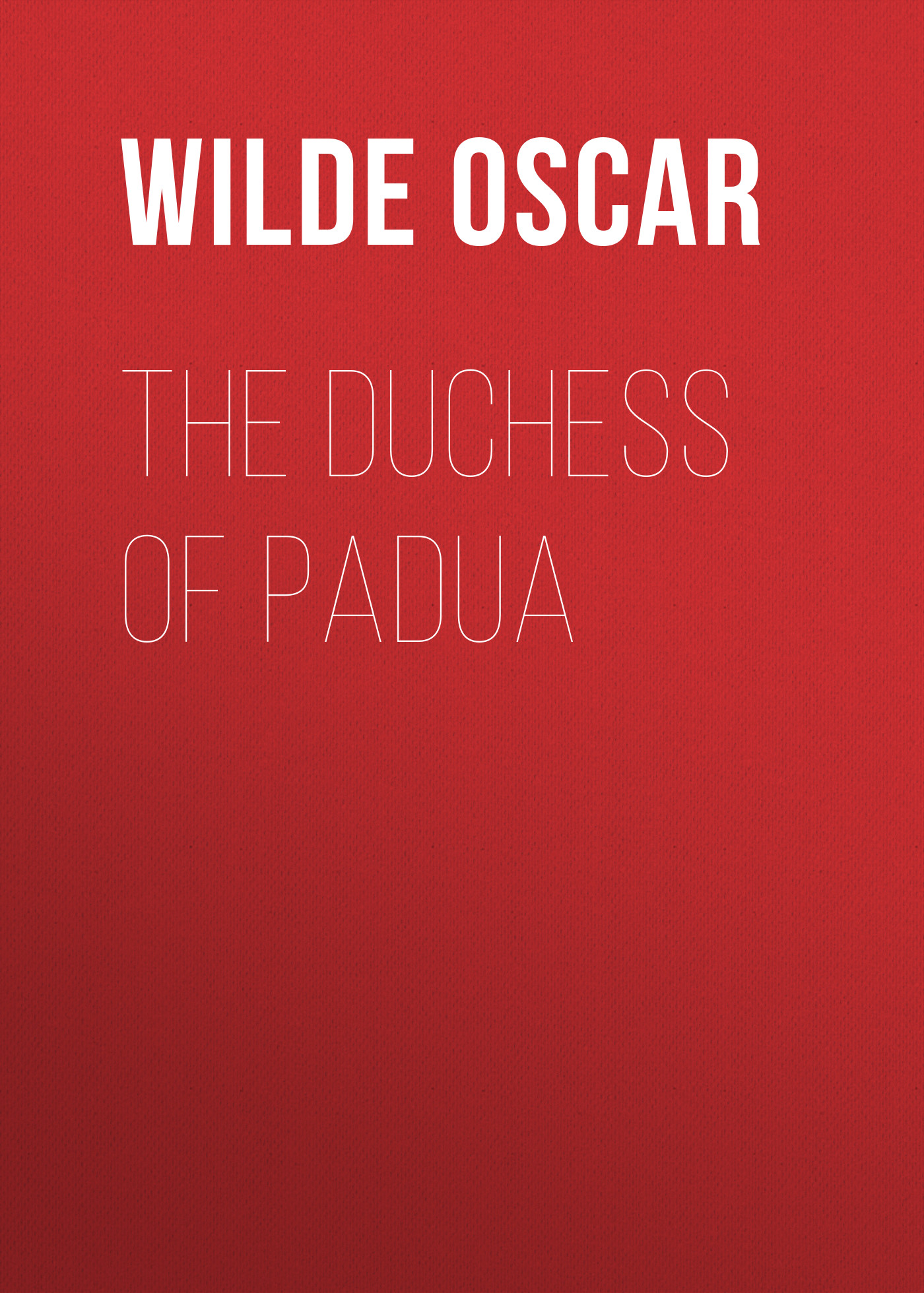 Оскар Уайльд The Duchess of Padua цена