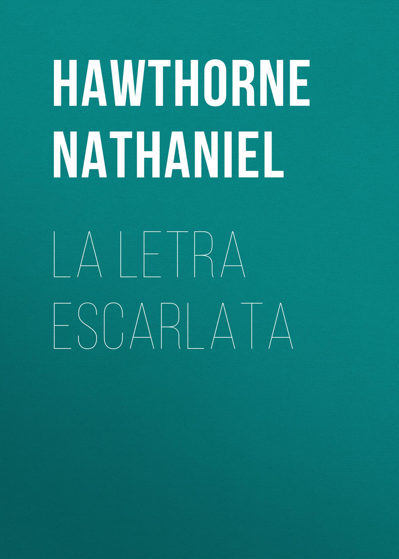 Hawthorne Nathaniel La letra escarlata vanessa vale la novia reticente letra grande