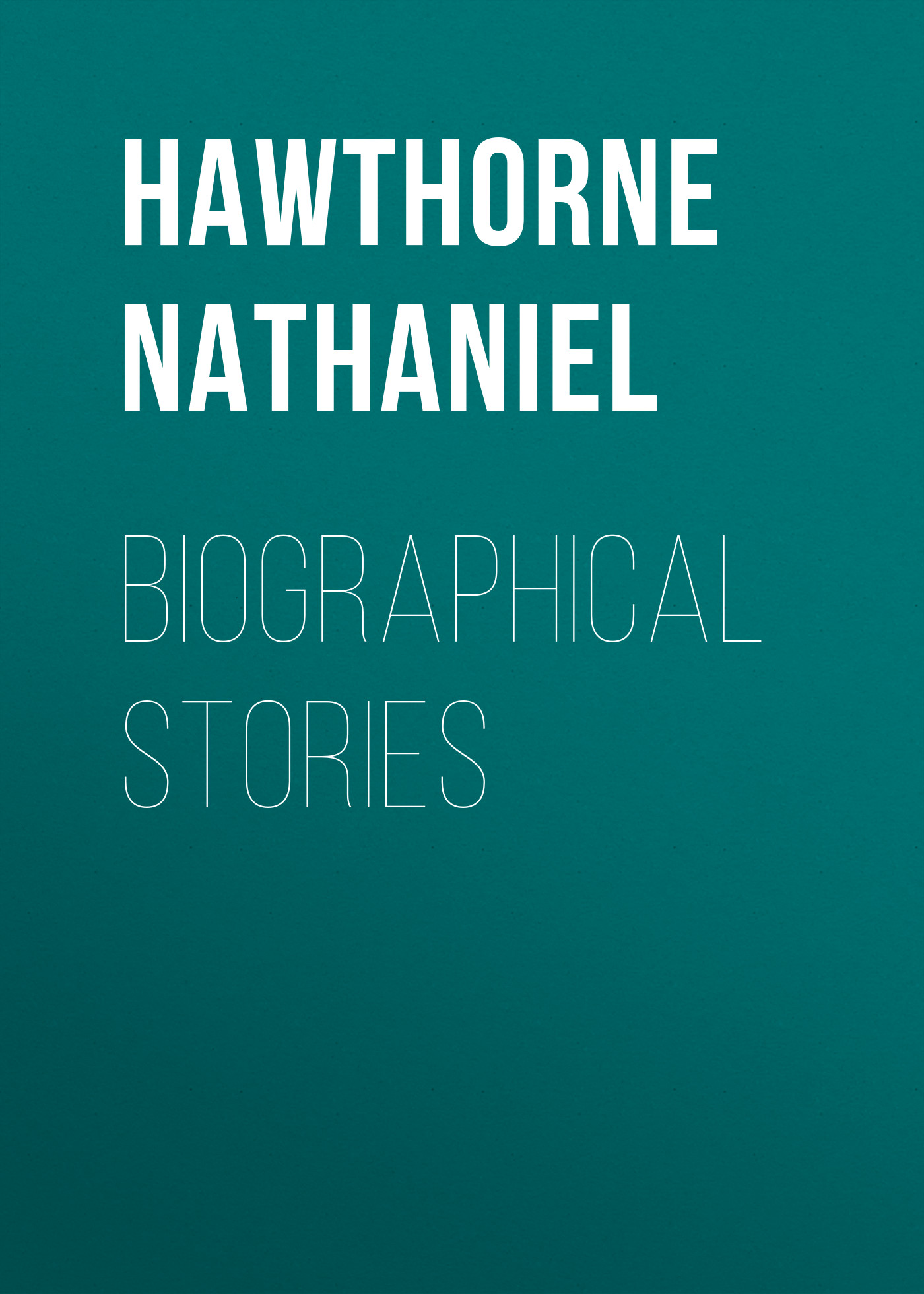 Hawthorne Nathaniel Biographical Stories nathaniel hawthorne main street