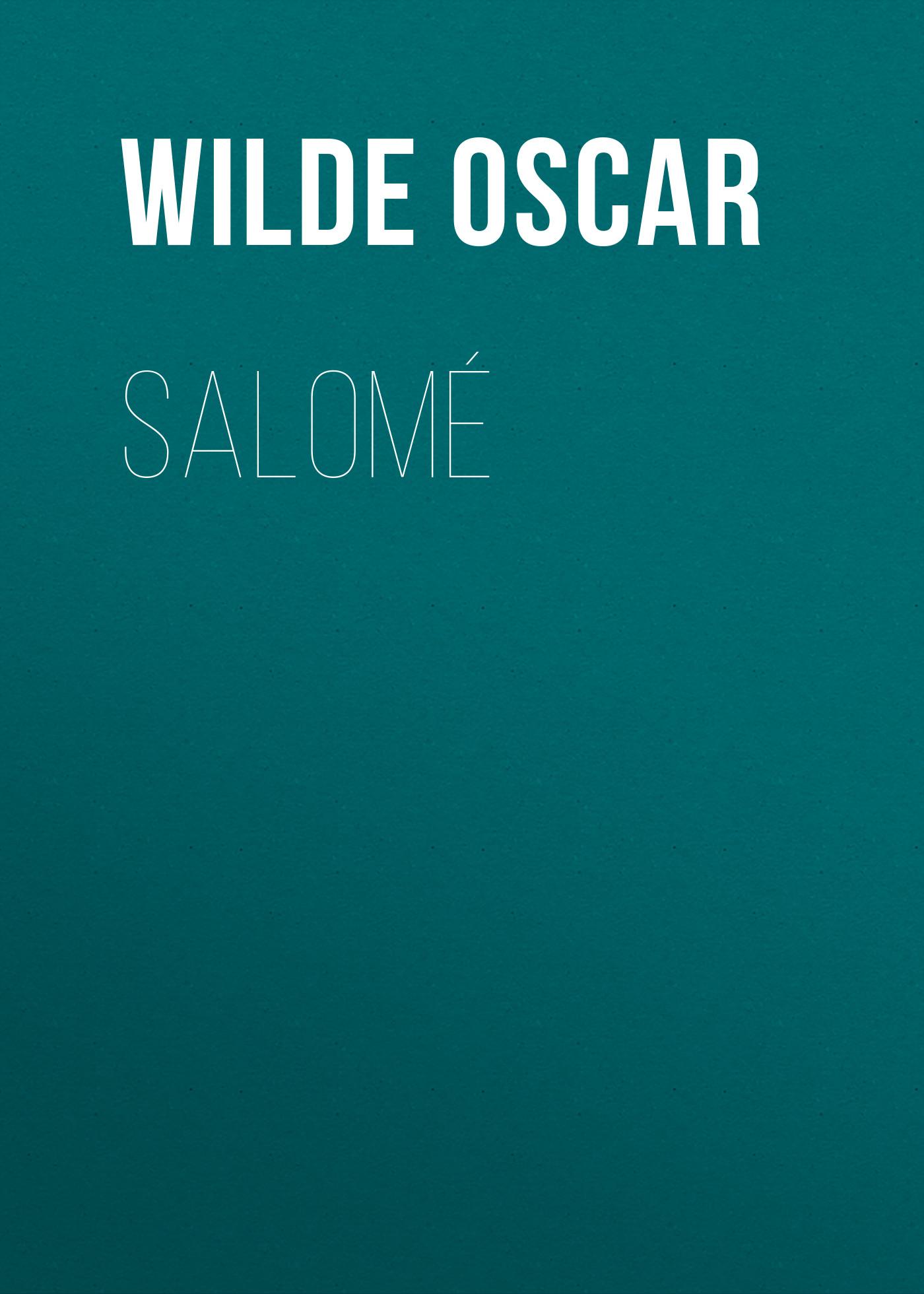 Оскар Уайльд Salomé