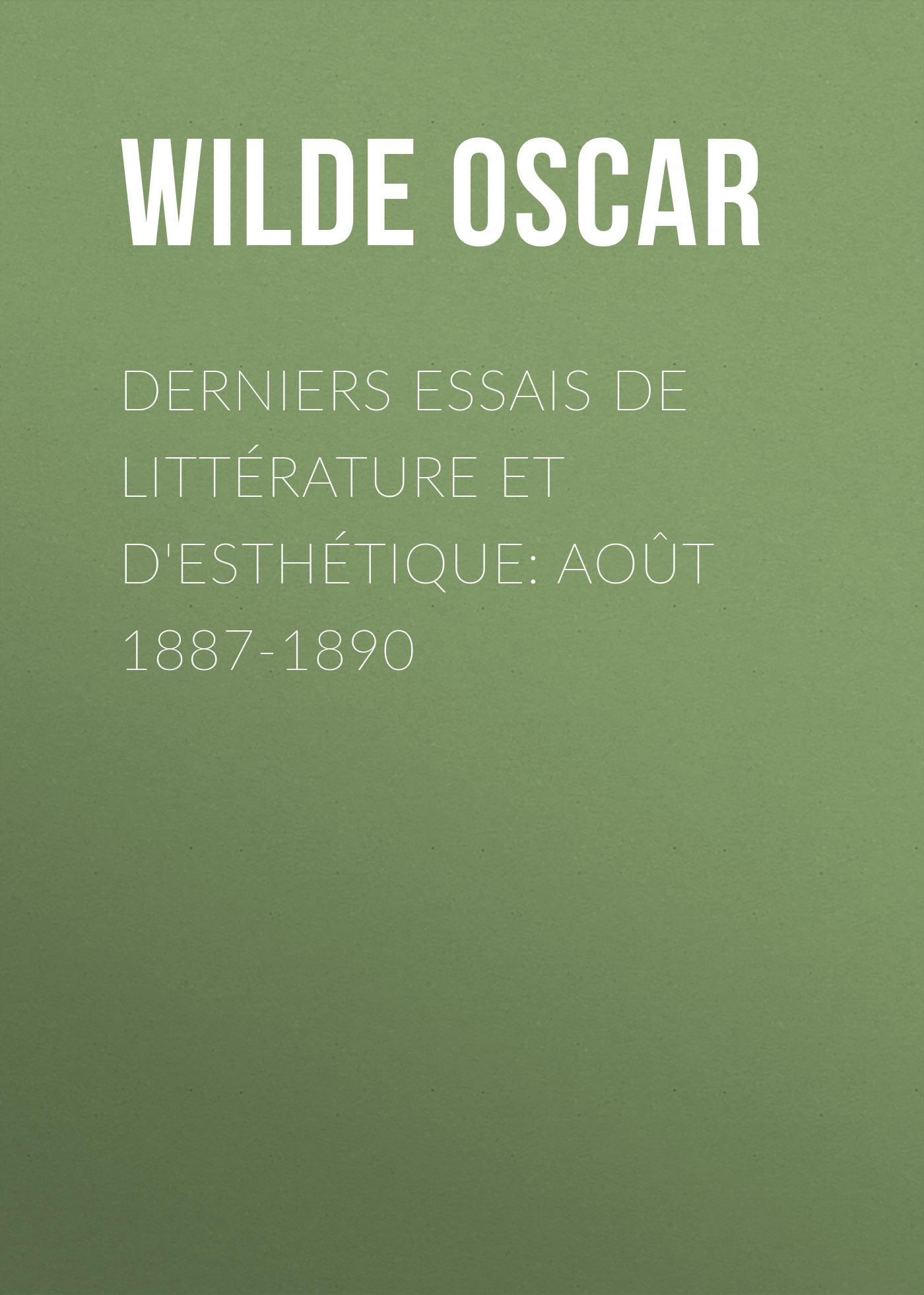 derniers essais de litterature et desthetique aout 1887 1890