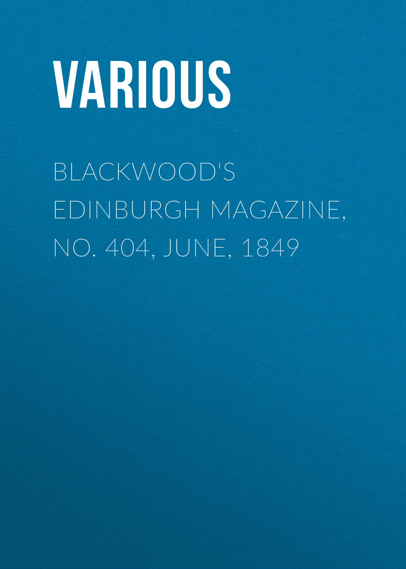 лучшая цена Various Blackwood's Edinburgh Magazine, No. 404, June, 1849