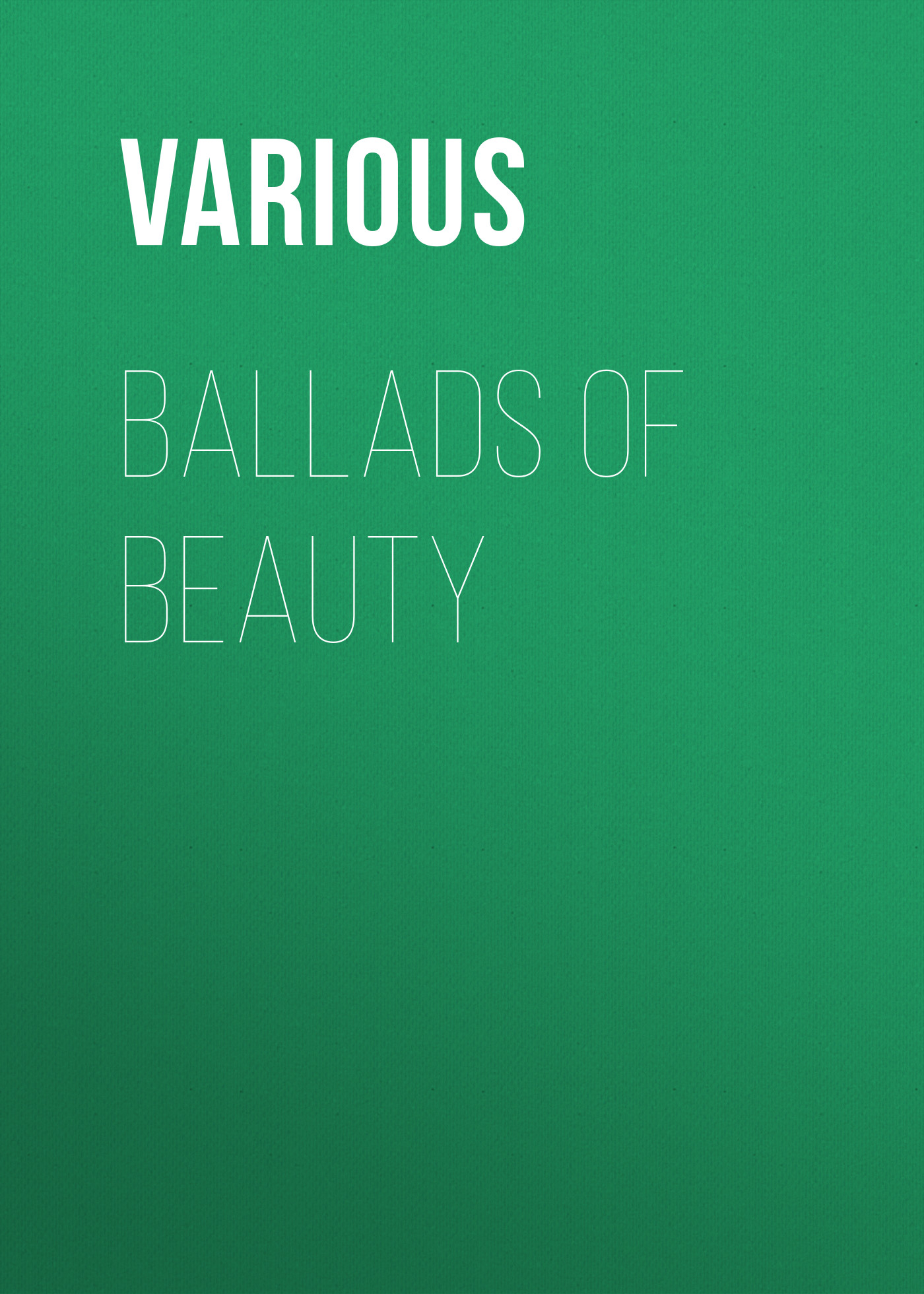 Various Ballads of Beauty various ballads of beauty