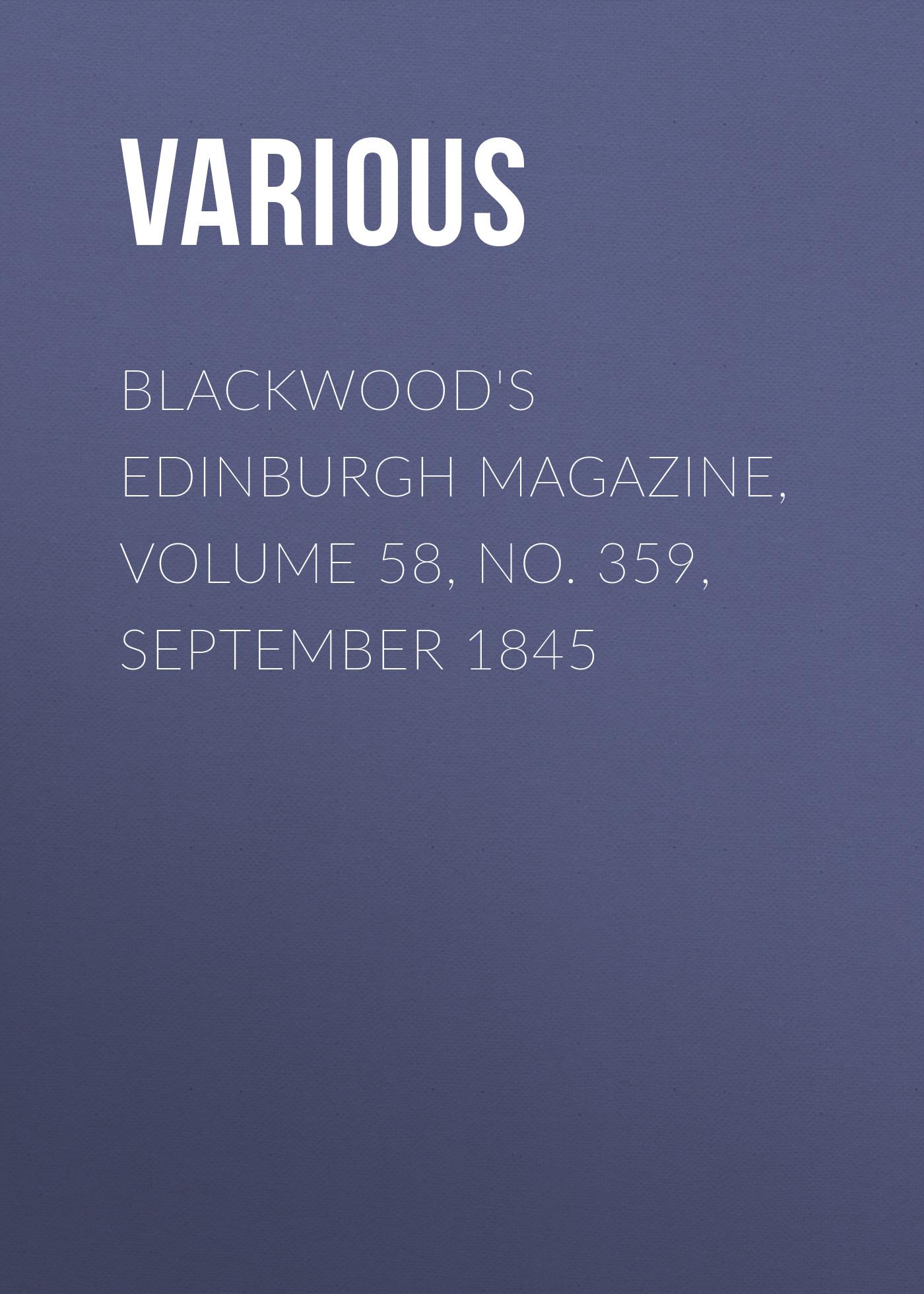 лучшая цена Various Blackwood's Edinburgh Magazine, Volume 58, No. 359, September 1845