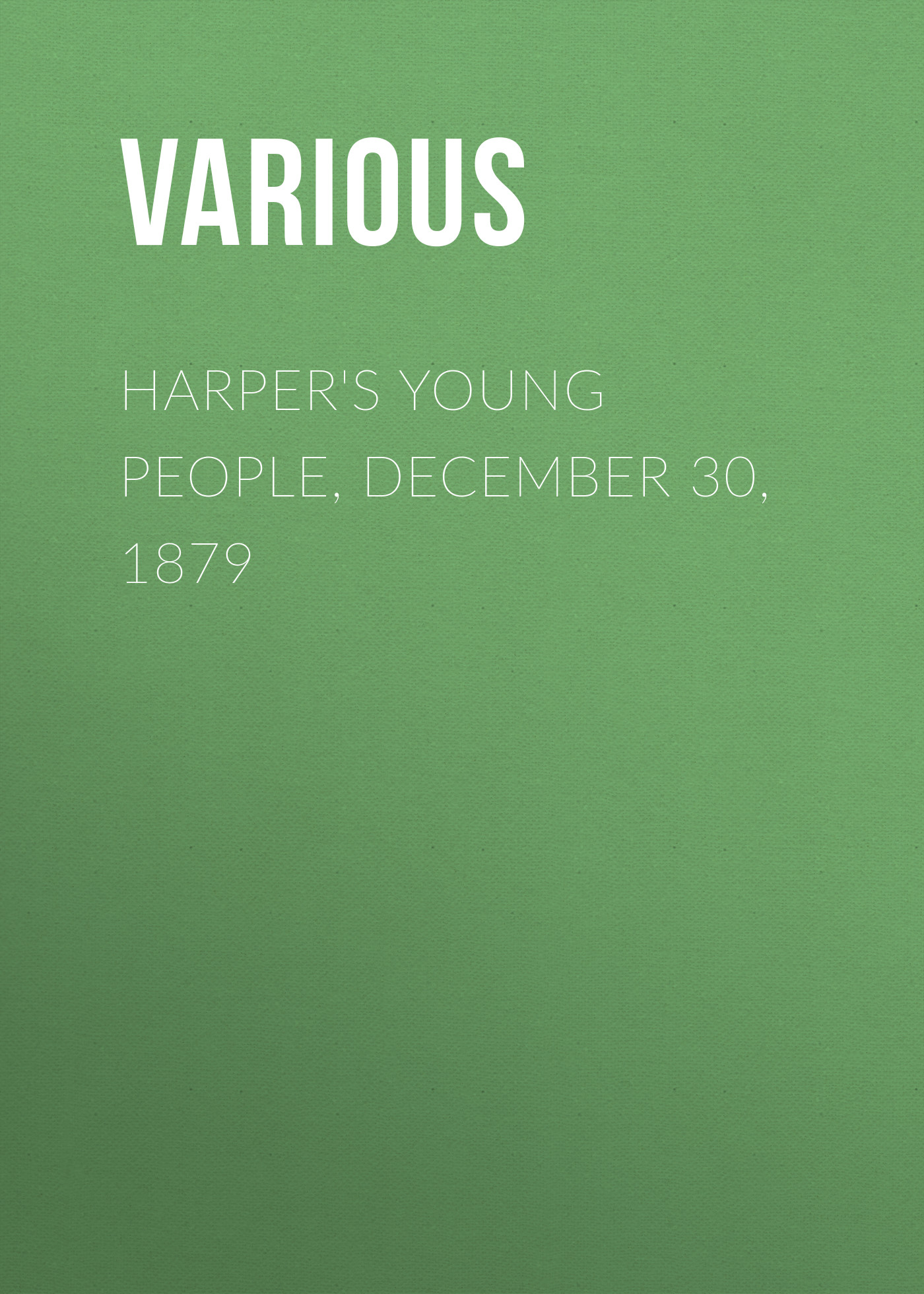 Harper\'s Young People, December 30, 1879 ( Various  )