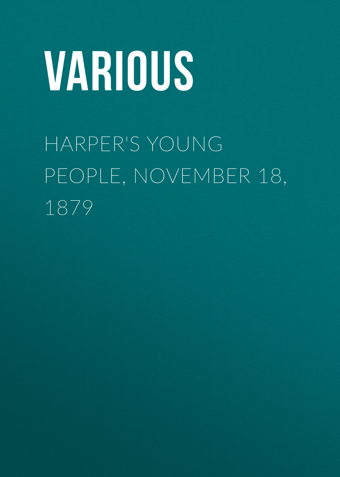 Harper\'s Young People, November 18, 1879 ( Various  )