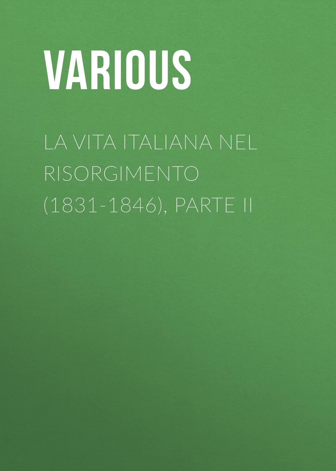 цены на Various La vita Italiana nel Risorgimento (1831-1846), parte II