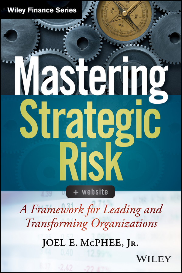 Joel McPhee E. Mastering Strategic Risk. A Framework for Leading and Transforming Organizations information management in diplomatic missions