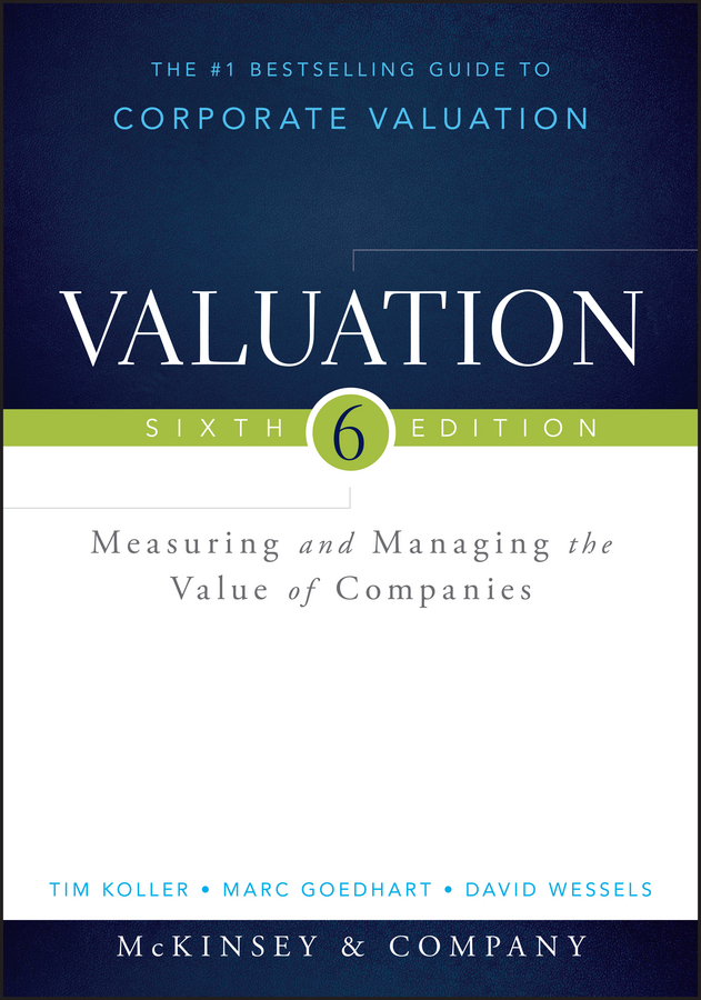 Marc Goedhart Valuation. Measuring and Managing the Value of Companies ian ratner business valuation and bankruptcy