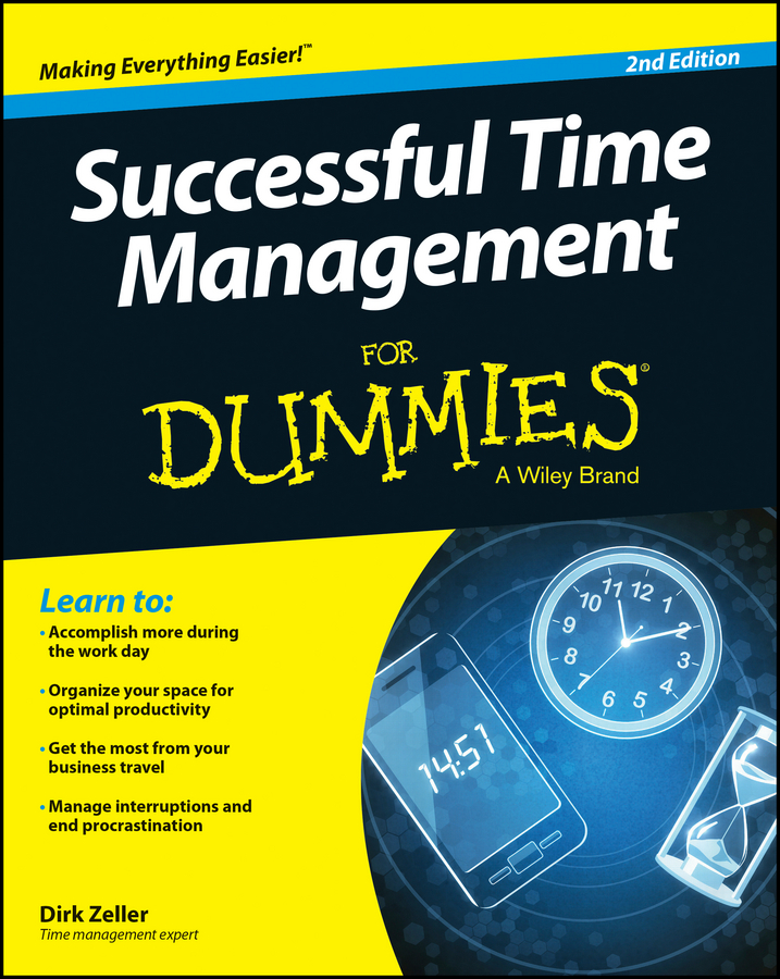 Dirk Zeller Successful Time Management For Dummies do less get more how to work smart
