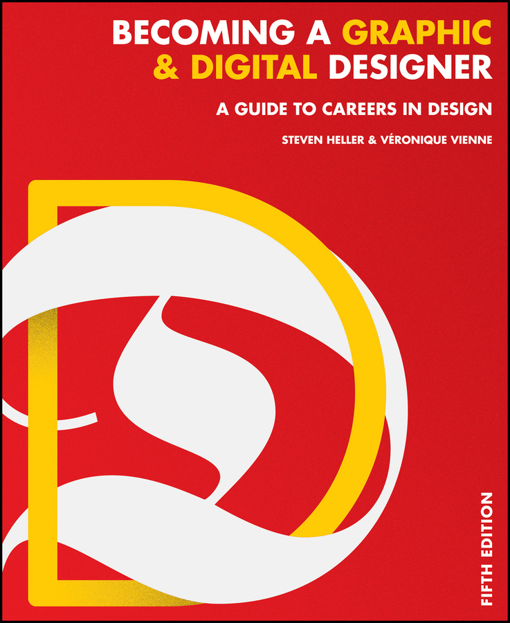 Steven Heller Becoming a Graphic and Digital Designer. A Guide to Careers in Design the graphic work