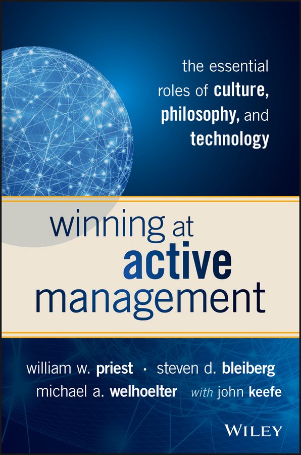John Keefe Winning at Active Management. The Essential Roles of Culture, Philosophy, and Technology quantitative active portfolio management