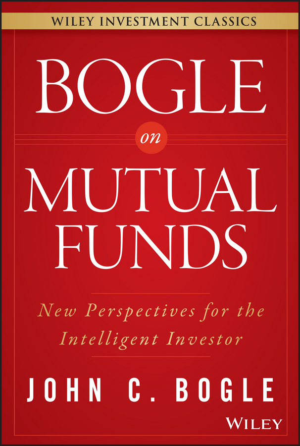 John Bogle C. Bogle On Mutual Funds. New Perspectives For The Intelligent Investor colin davidson managed funds for dummies