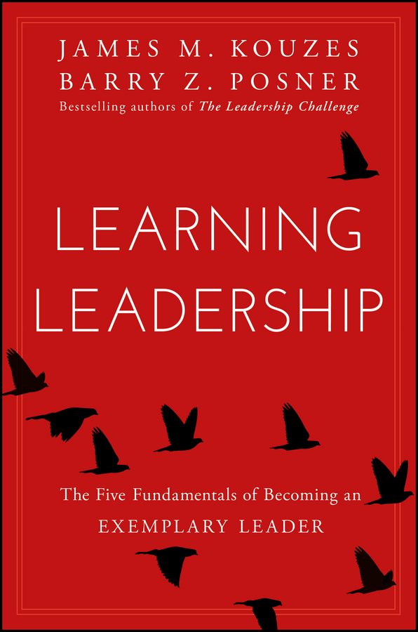James M. Kouzes Learning Leadership. The Five Fundamentals of Becoming an Exemplary Leader kouzes james m the five practices of exemplary leadership financial services