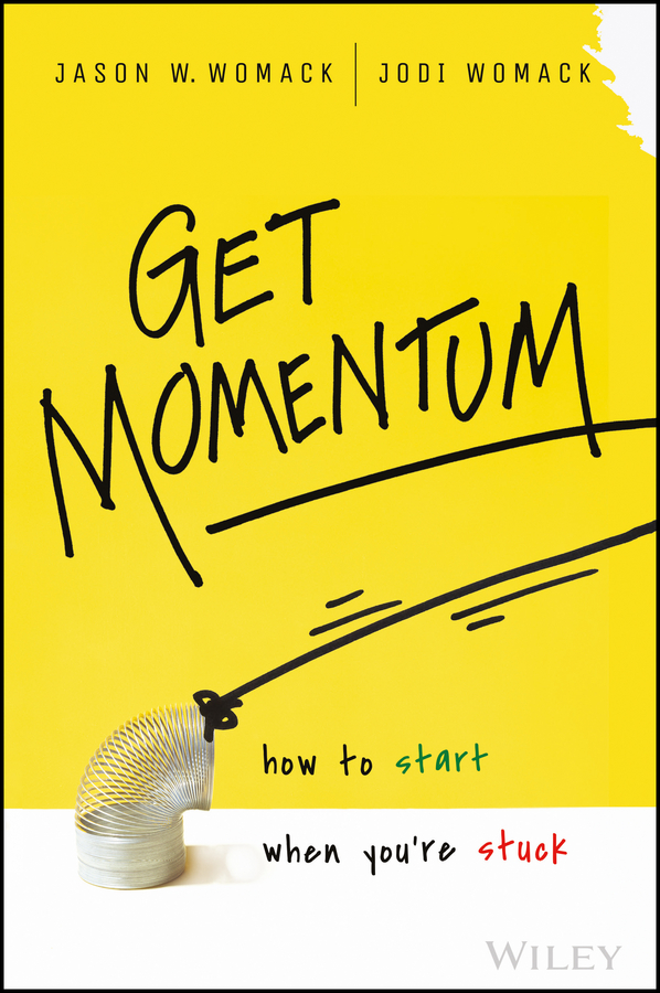 Jodi Womack Get Momentum. How to Start When You're Stuck womack