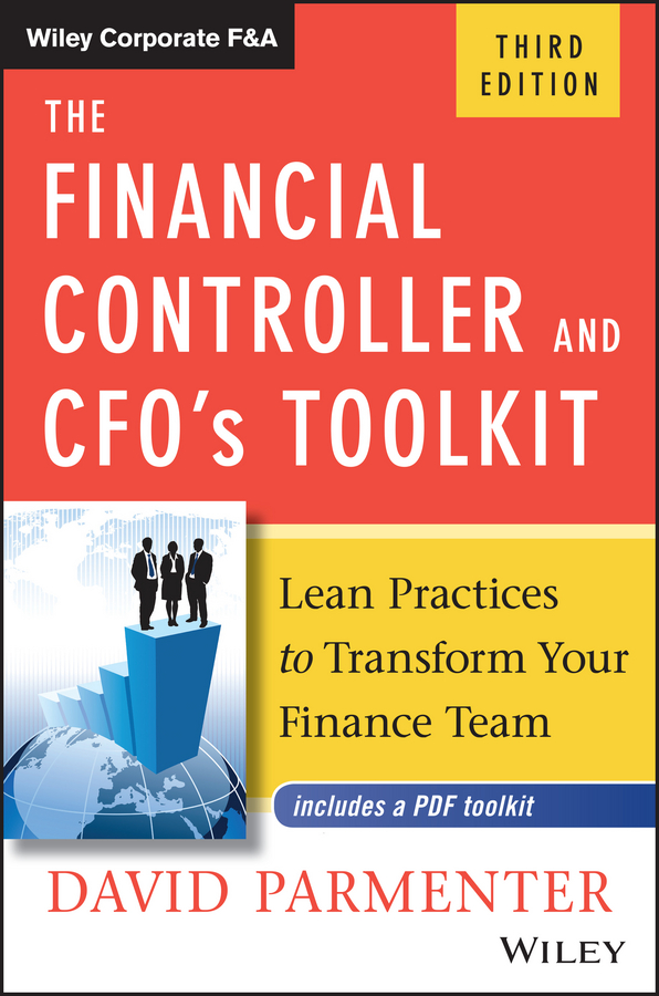 David Parmenter The Financial Controller and CFO's Toolkit. Lean Practices to Transform Your Finance Team david parmenter the financial controller and cfo s toolkit lean practices to transform your finance team