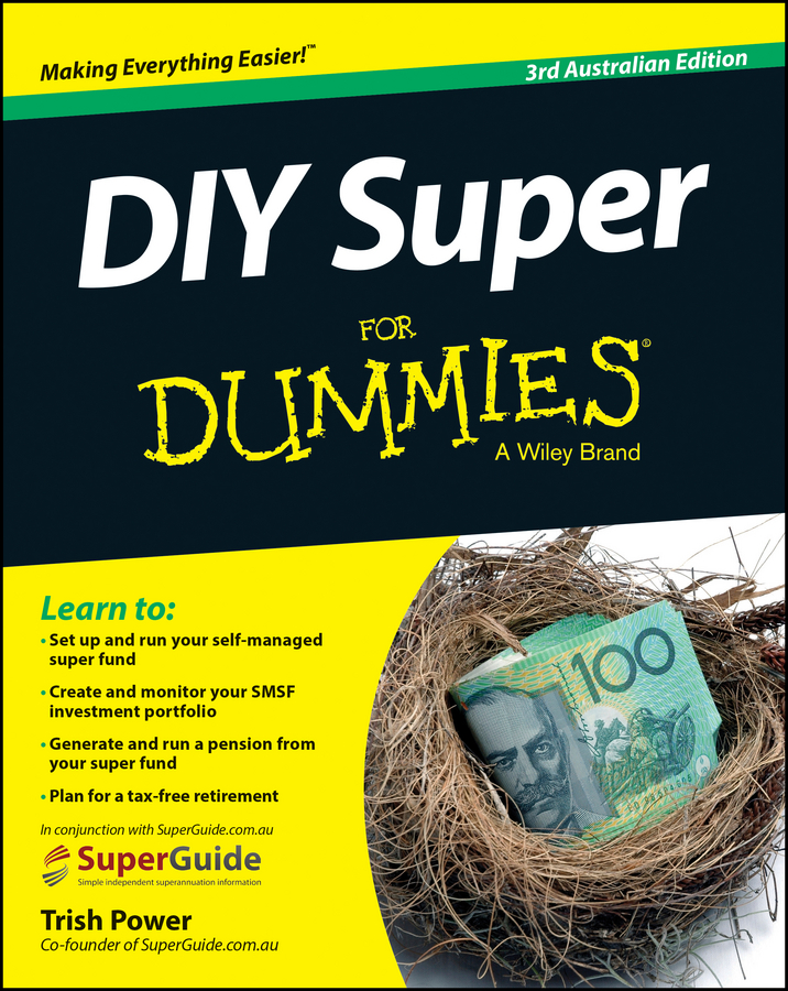 Trish Power DIY Super For Dummies trish power super freedom create a worry free financial future in 6 steps