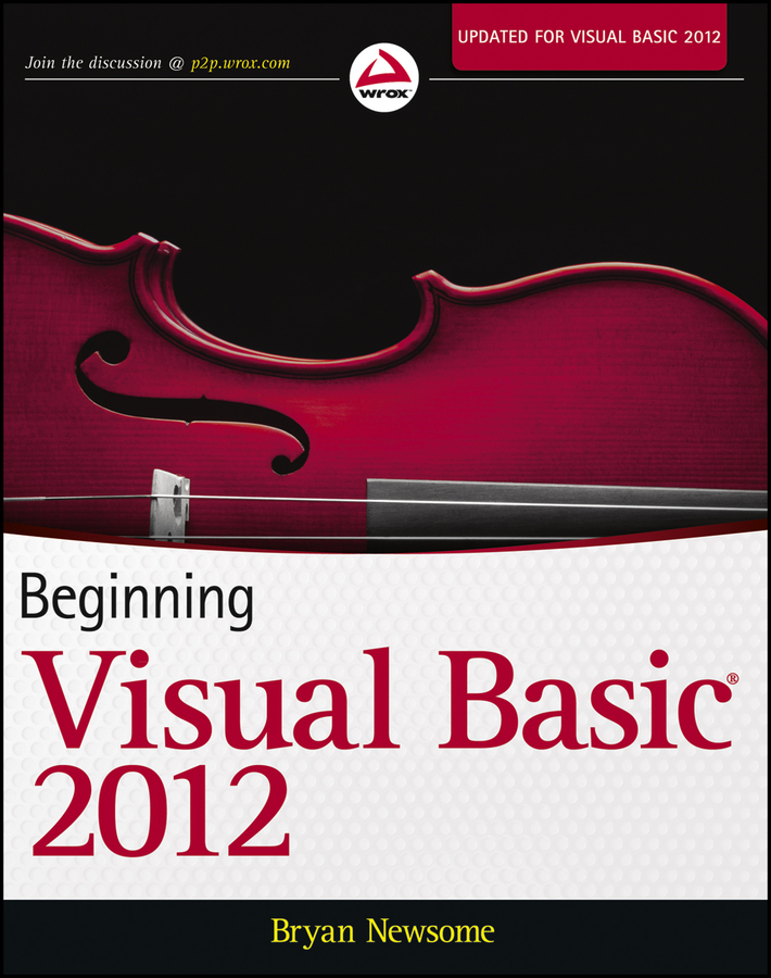 Bryan Newsome Beginning Visual Basic 2012 paul atkinson beginning microsoft sql server 2012 programming