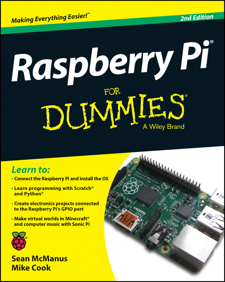 Sean McManus Raspberry Pi For Dummies richard wentk raspberry pi for kids for dummies