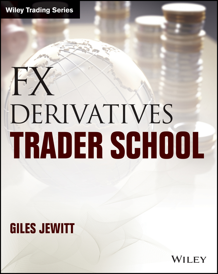 Giles Jewitt FX Derivatives Trader School alpesh patel the online trading cookbook