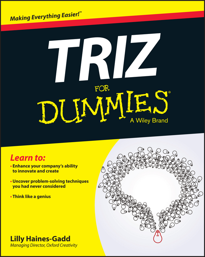 Lilly Haines-Gadd TRIZ For Dummies lilly haines gadd triz for dummies isbn 9781119107491