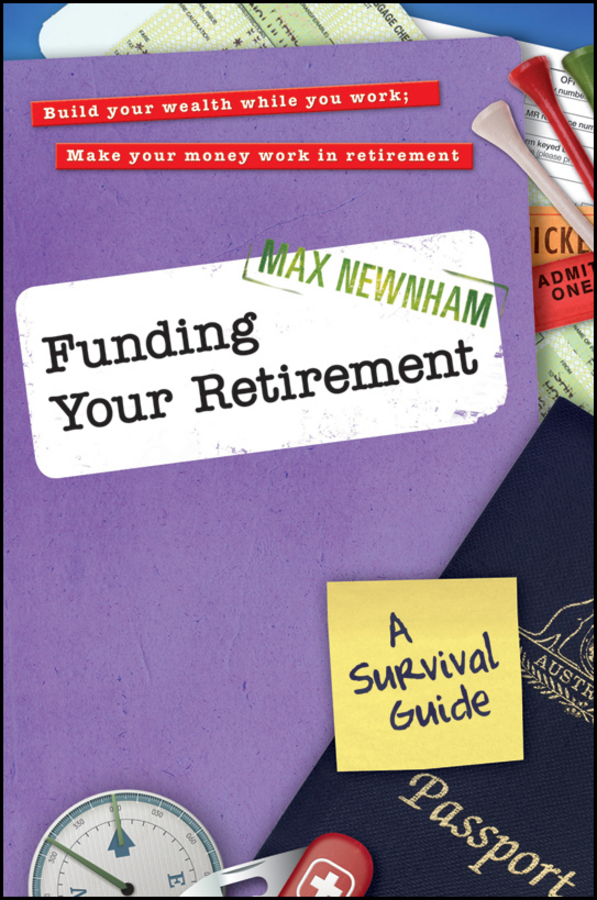 Max Newnham Funding Your Retirement. A Survival Guide tina vito di 52 ways to wreck your retirement and how to rescue it