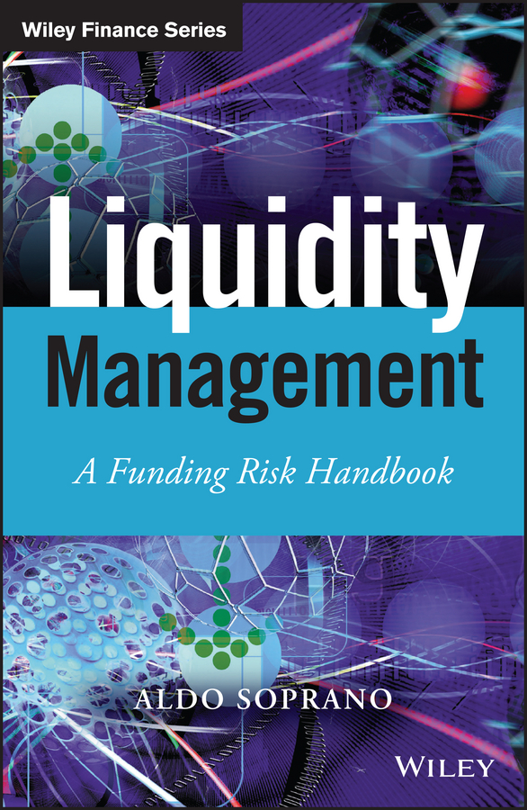 Aldo Soprano Liquidity Management. A Funding Risk Handbook
