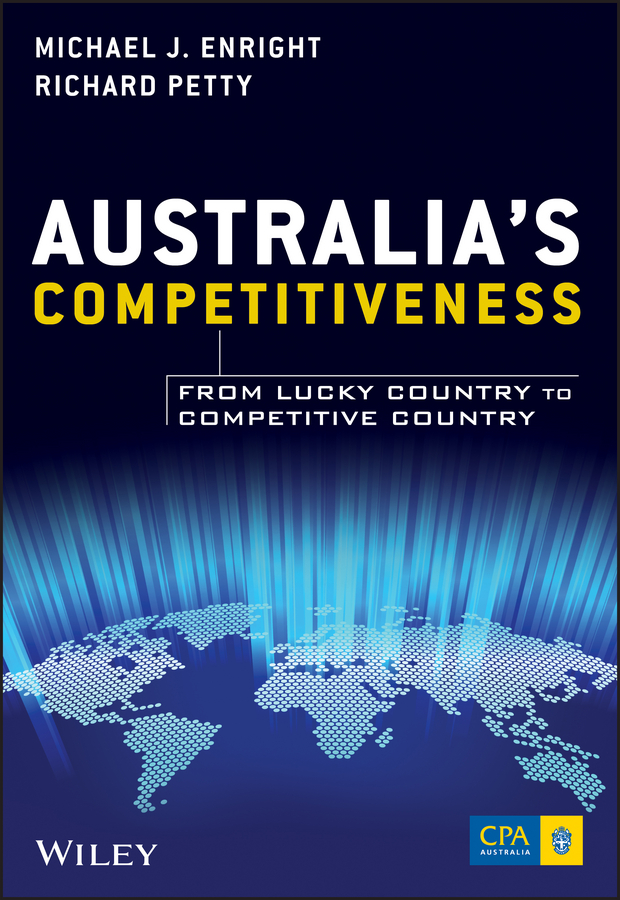 Richard Petty Australia's Competitiveness. From Lucky Country to Competitive Country david greenaway the world economy global trade policy 2012