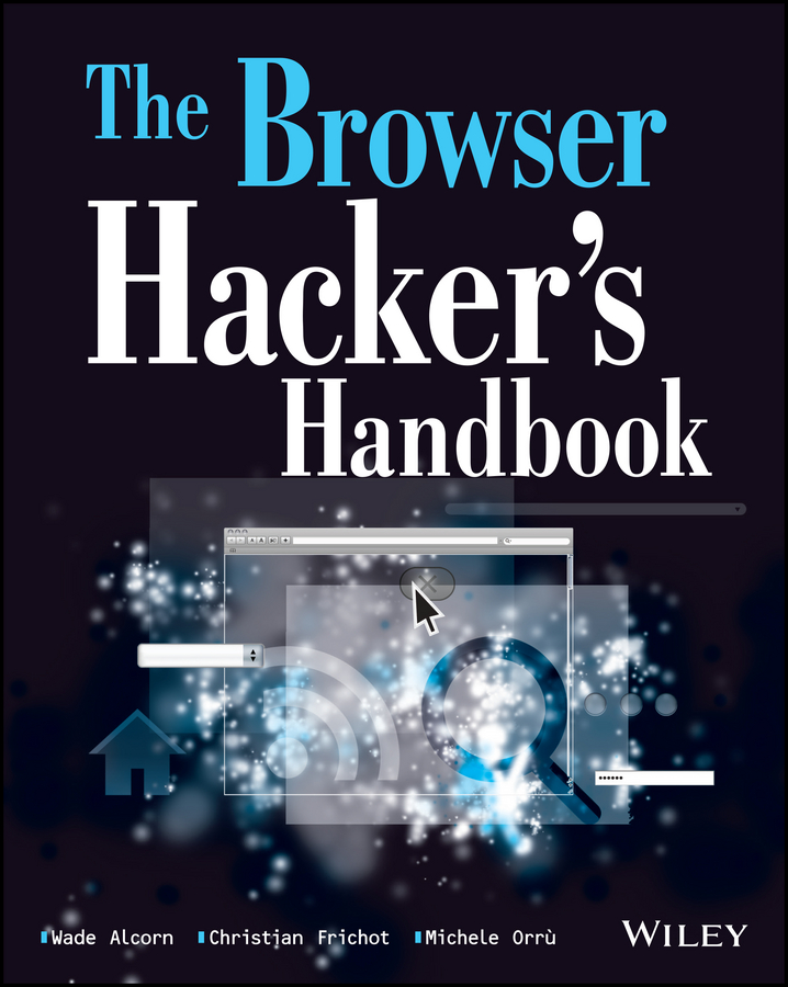 Wade Alcorn The Browser Hacker's Handbook the superhero handbook